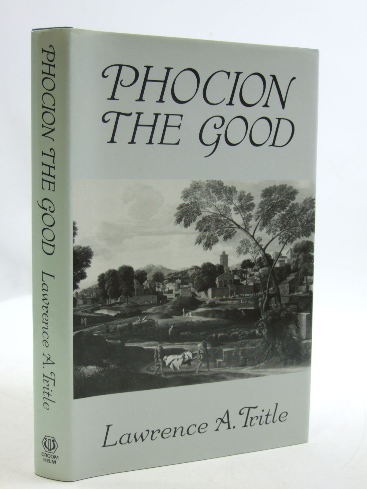 Photo of PHOCION THE GOOD written by Tritle, Lawrence A. published by Croom Helm (STOCK CODE: 1604353)  for sale by Stella & Rose's Books