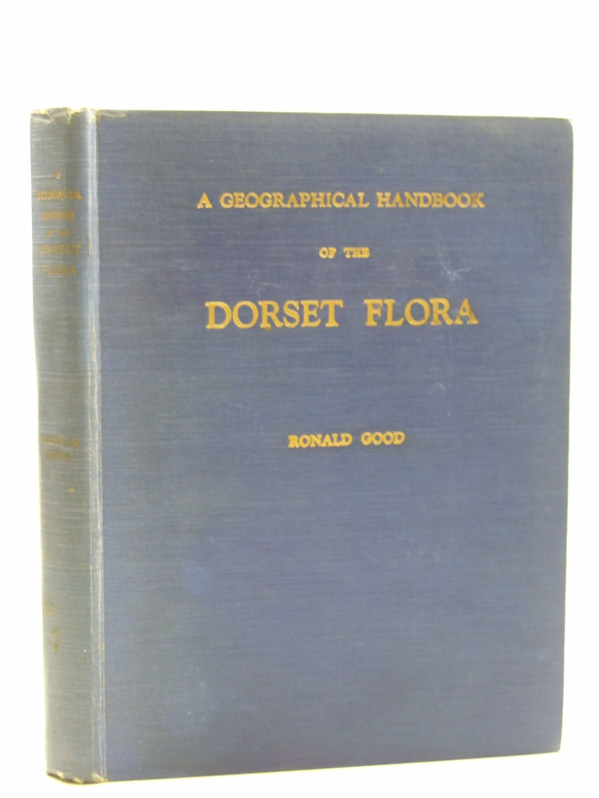 Photo of A GEOGRAPHICAL HANDBOOK OF THE DORSET FLORA written by Good, Ronald<br />Robinson, K.L. published by Dorset Natural History And Archaeological Society (STOCK CODE: 1604398)  for sale by Stella & Rose's Books