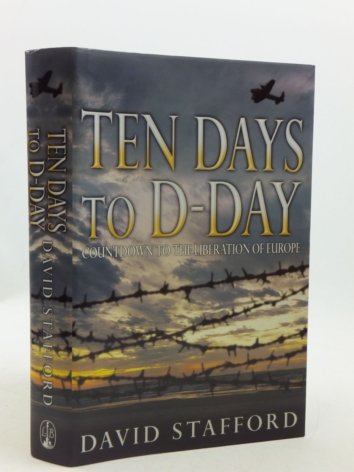 Photo of TEN DAYS TO D-DAY written by Stafford, David published by Little, Brown (STOCK CODE: 1604691)  for sale by Stella & Rose's Books