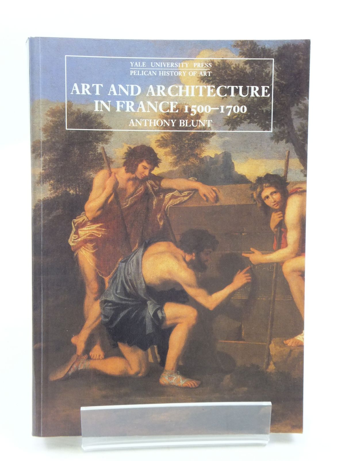 Photo of ART AND ARCHITECTURE IN FRANCE 1500-1700 written by Blunt, Anthony published by Yale University Press (STOCK CODE: 1604763)  for sale by Stella & Rose's Books