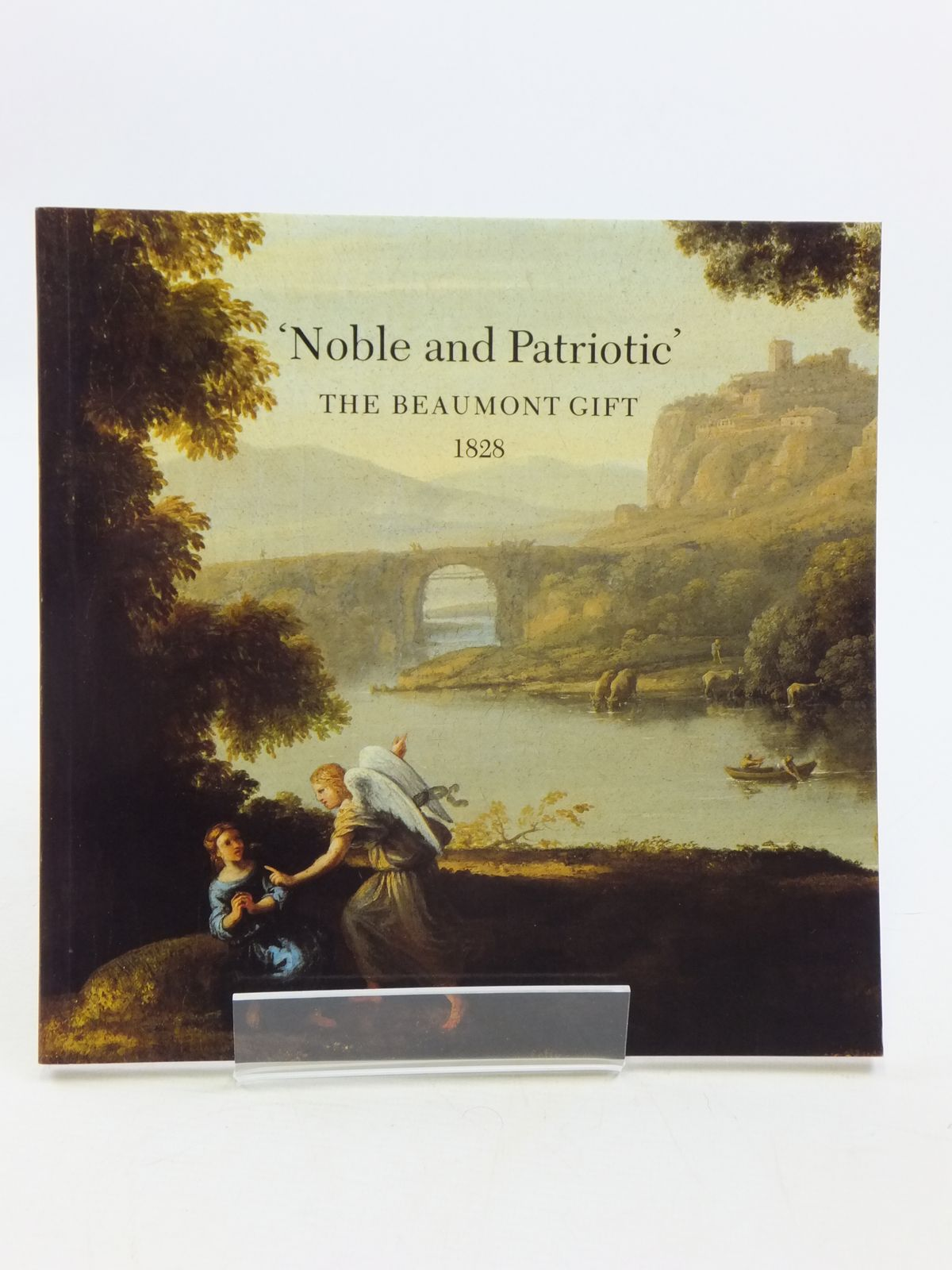 Photo of 'NOBLE AND PATRIOTIC' THE BEAUMONT GIFT 1828 published by National Gallery (STOCK CODE: 1604895)  for sale by Stella & Rose's Books