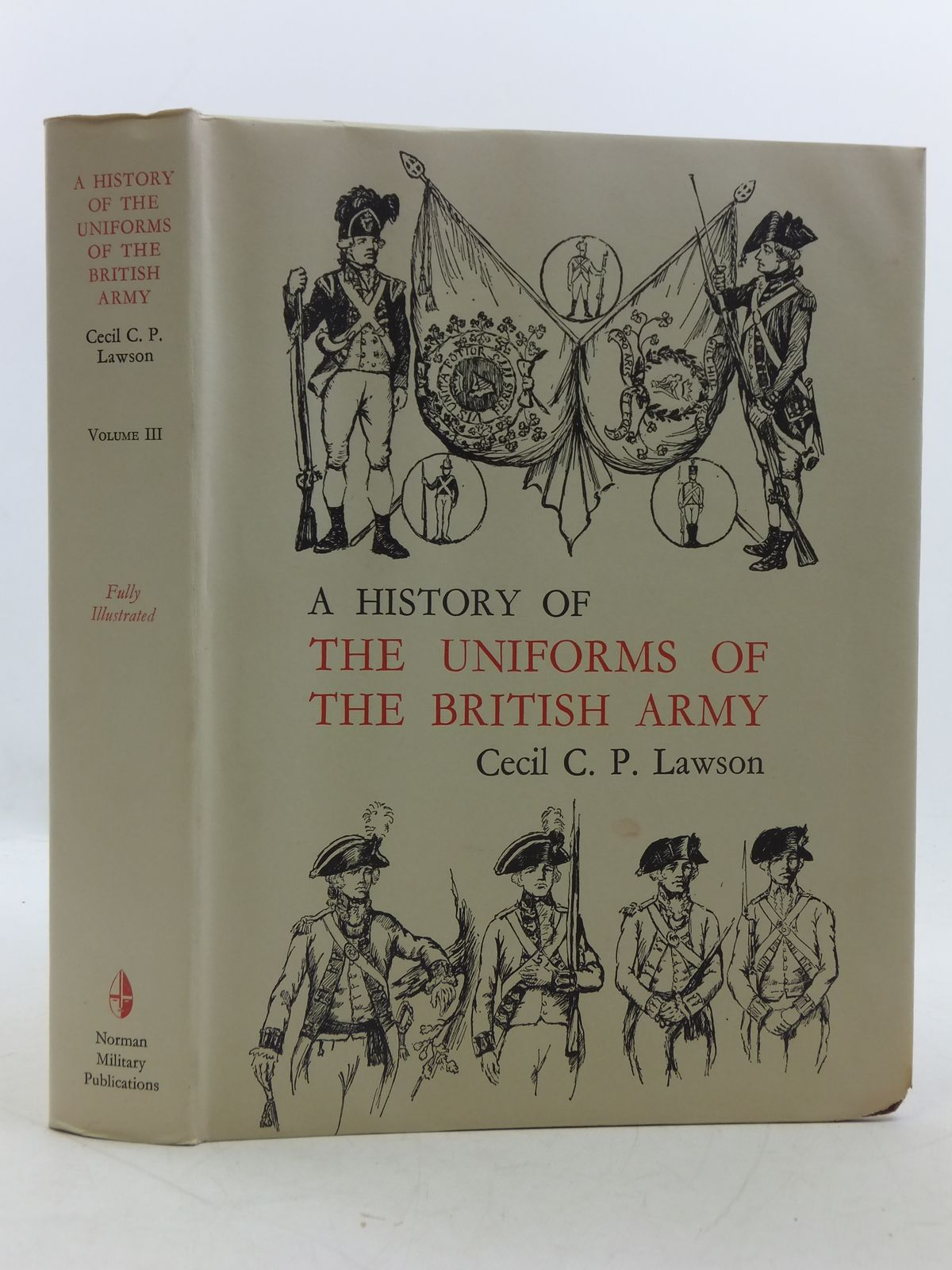 Photo of A HISTORY OF THE UNIFORMS OF THE BRITISH ARMY VOLUME III written by Lawson, Cecil C.P. illustrated by Lawson, Cecil C.P. published by Norman Military Publications (STOCK CODE: 1605304)  for sale by Stella & Rose's Books