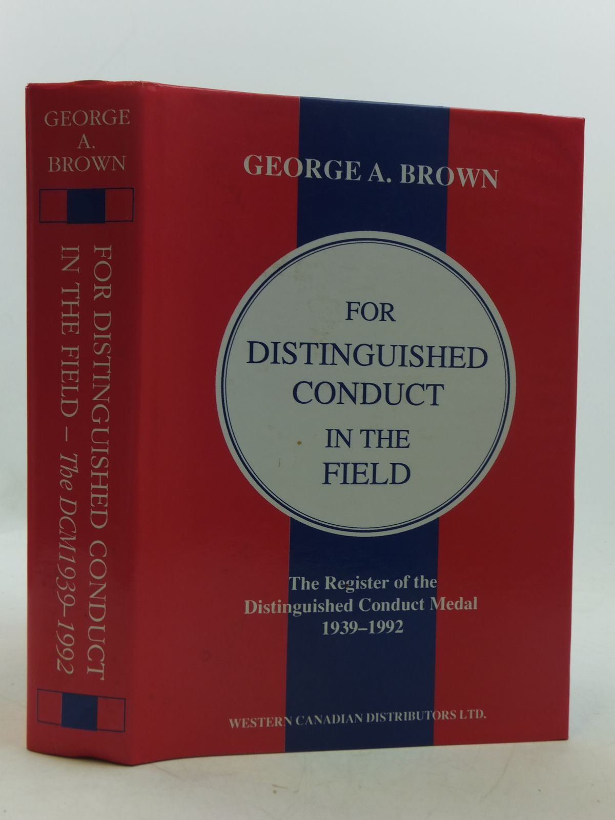 Photo of FOR DISTINGUISHED CONDUCT IN THE FIELD written by Brown, George A. published by Western Canadian Distributors Ltd. (STOCK CODE: 1605305)  for sale by Stella & Rose's Books