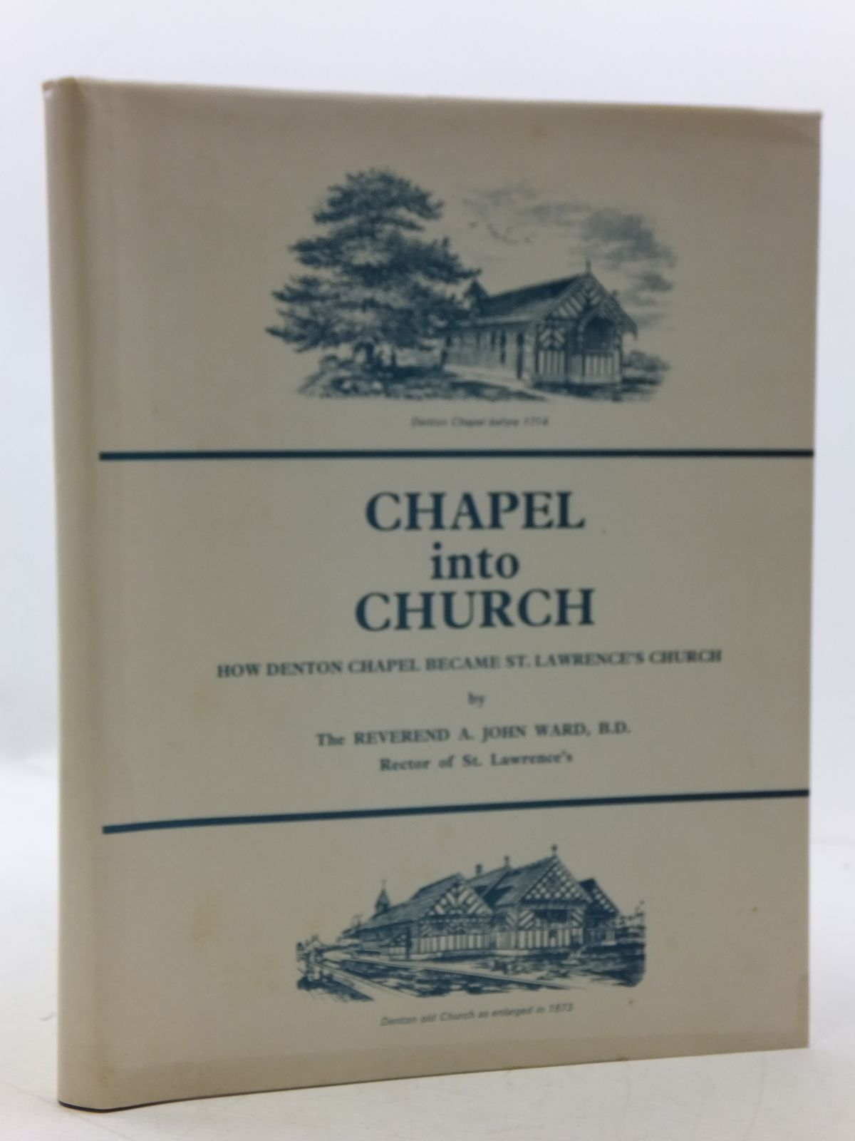 Photo of CHAPEL INTO CHURCH written by Ward, A. John published by A. John Ward (STOCK CODE: 1605429)  for sale by Stella & Rose's Books