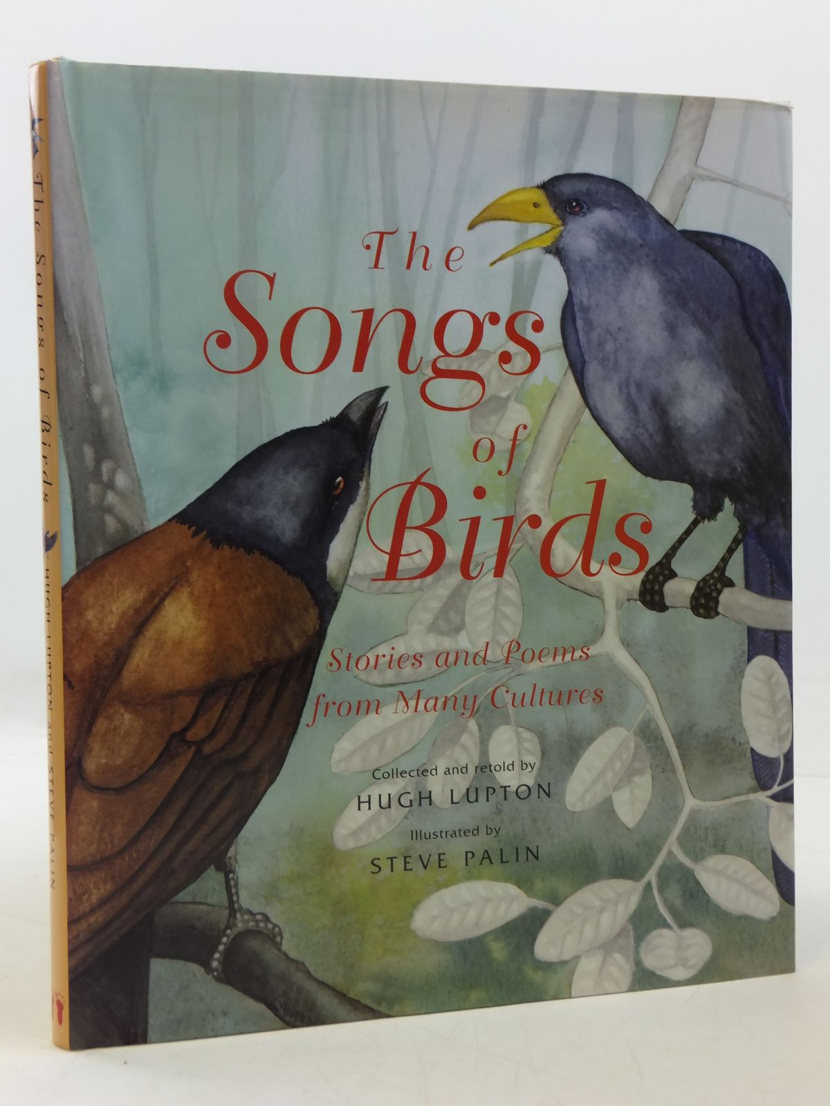 Photo of THE SONGS OF BIRDS STORIES AND POEMS FROM MANY CULTURES written by Lupton, Hugh illustrated by Palin, Steve published by Barefoot Books (STOCK CODE: 1605582)  for sale by Stella & Rose's Books
