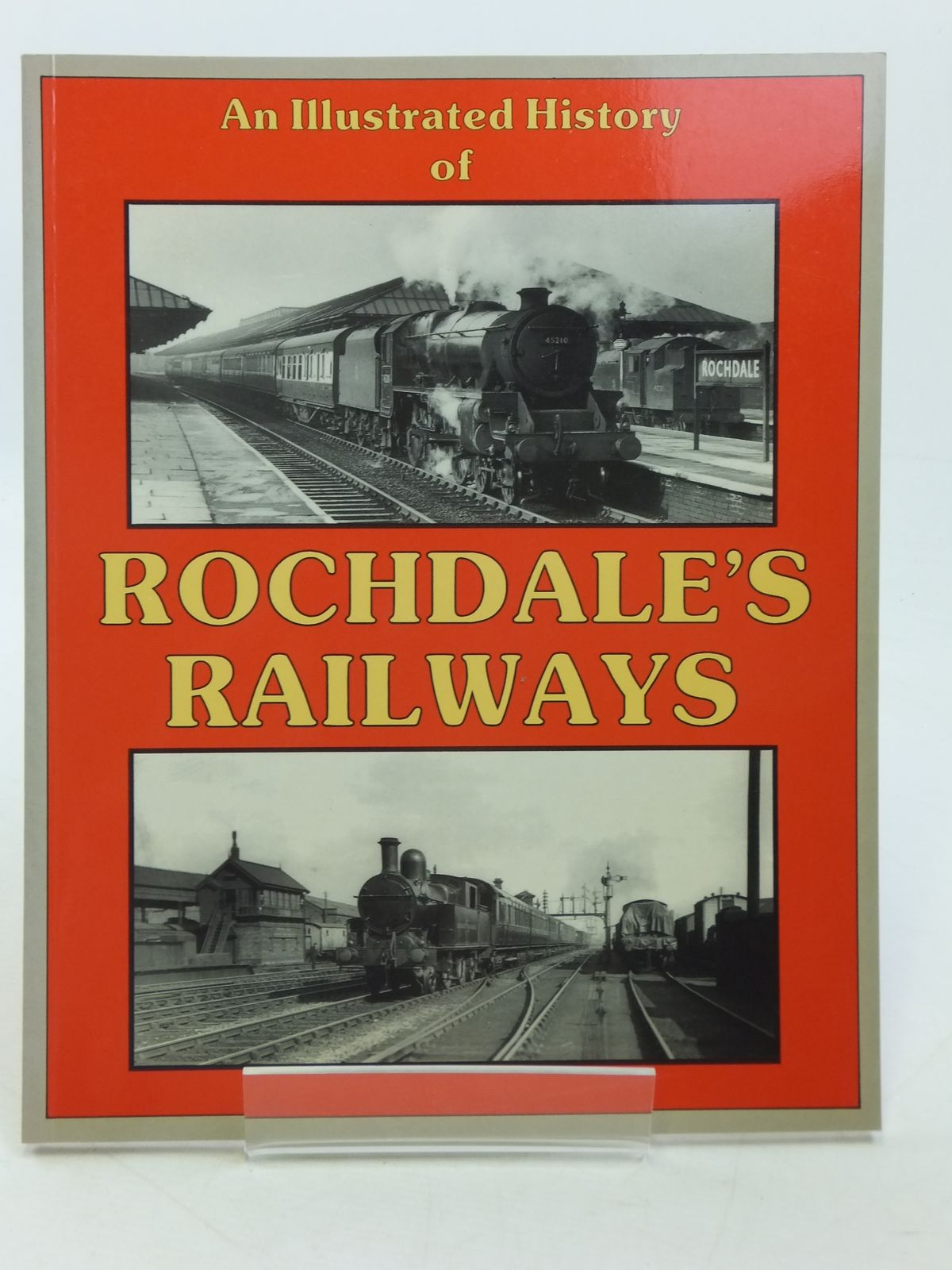 Photo of AN ILLUSTRATED HISTORY OF ROCHDALE'S RAILWAYS written by Wells, J. published by Irwell Press (STOCK CODE: 1605676)  for sale by Stella & Rose's Books