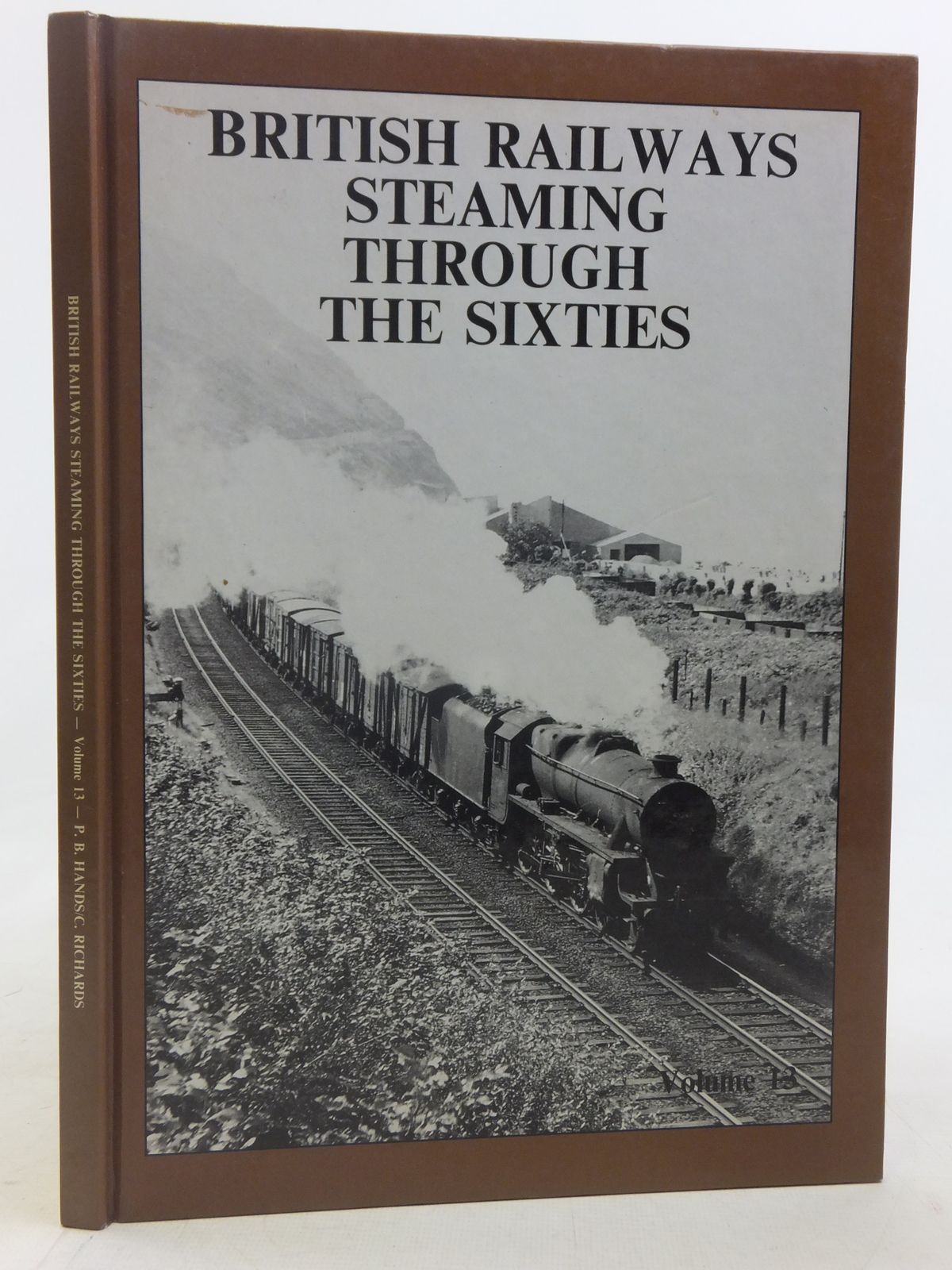 Photo of BRITISH RAILWAYS STEAMING THROUGH THE SIXTIES VOLUME THIRTEEN written by Hands, Peter<br />Richards, Colin published by Defiant Publications (STOCK CODE: 1606103)  for sale by Stella & Rose's Books