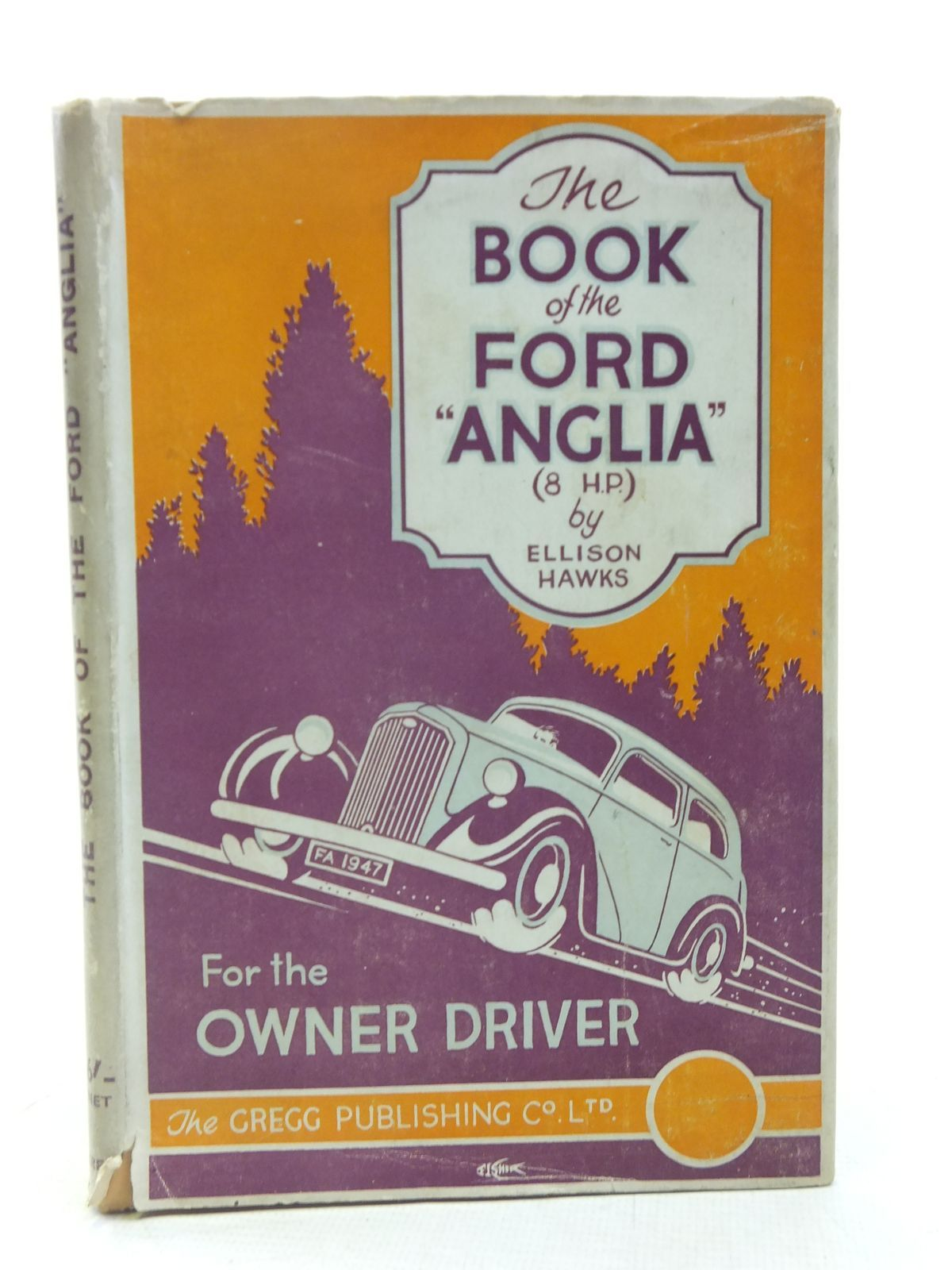 Photo of THE BOOK OF THE FORD ANGLIA 8 H.P. written by Hawks, Ellison published by The Gregg Publishing Company Limited (STOCK CODE: 1606121)  for sale by Stella & Rose's Books