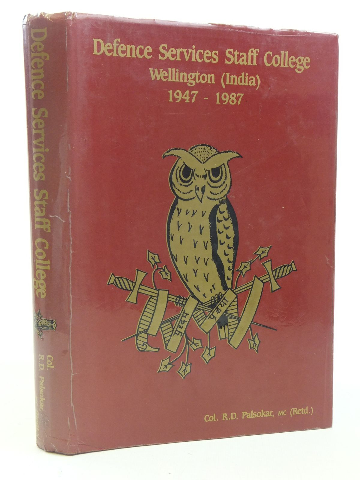 Photo of DEFENCE SERVICES STAFF COLLEGE WELLINGTON (INDIA) 1947-1987 written by Palsokar, R.D. published by Defence Services Staff College (STOCK CODE: 1606302)  for sale by Stella & Rose's Books