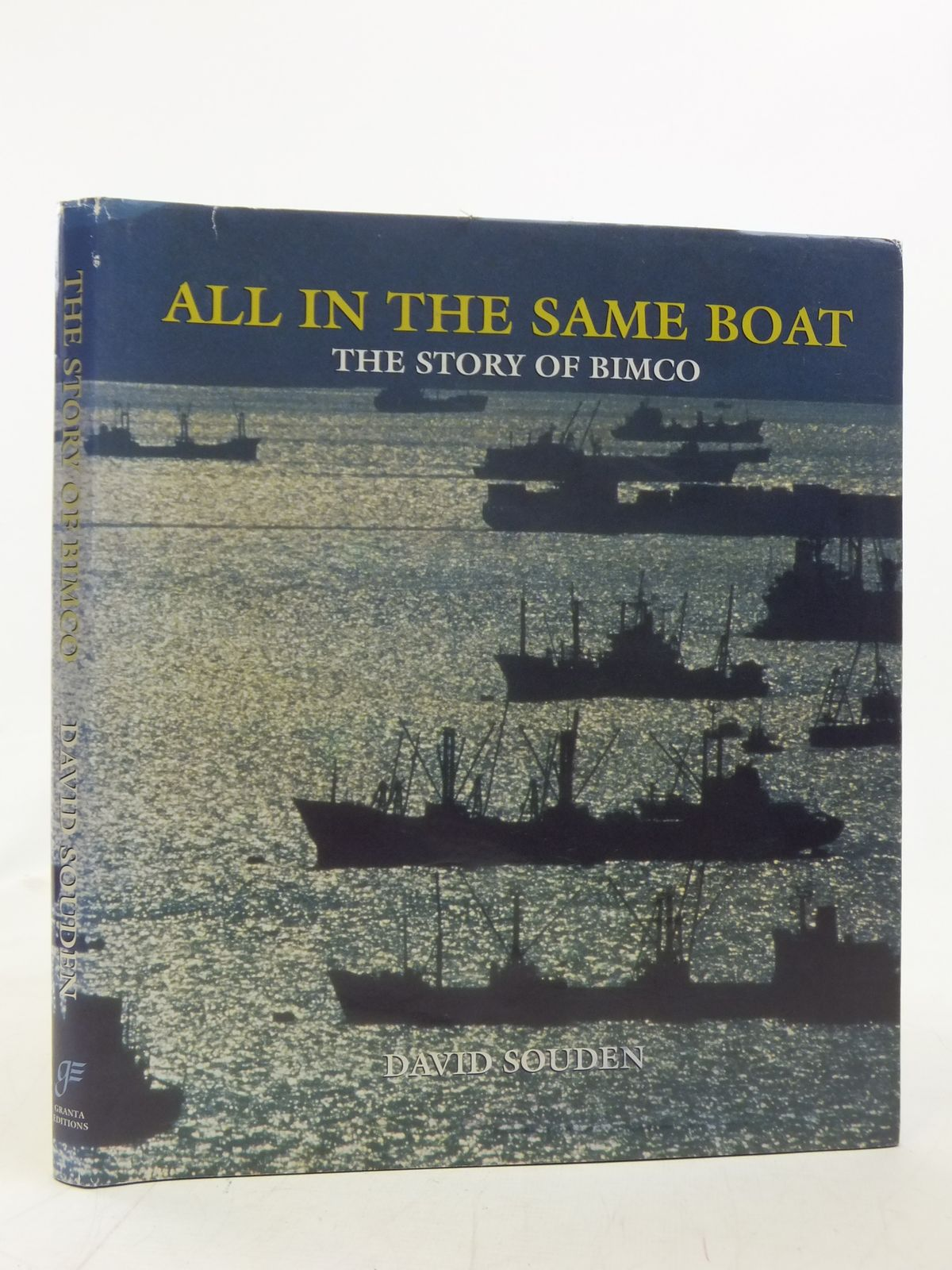 Photo of ALL IN THE SAME BOAT: THE STORY OF BIMCO written by Souden, David published by Granta Editions (STOCK CODE: 1606371)  for sale by Stella & Rose's Books