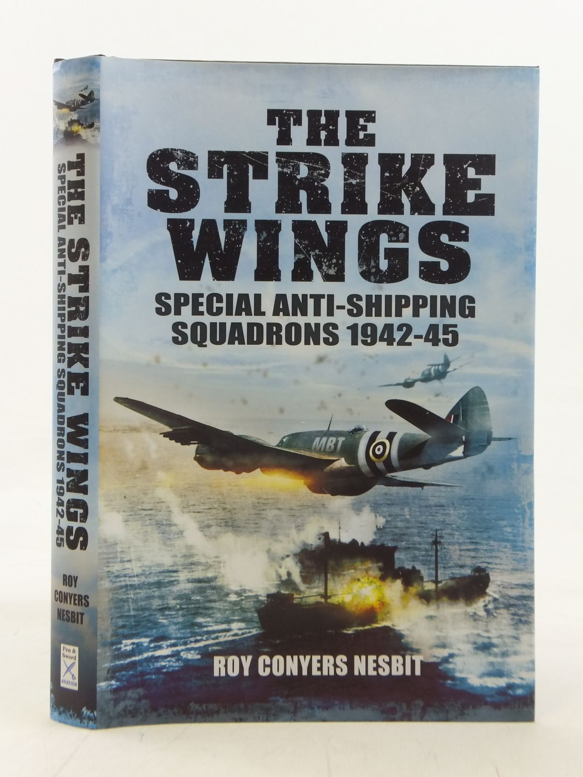 Photo of THE STRIKE WINGS SPECIAL ANTI-SHIPPING SQUADRONS 1942-1945 written by Nesbit, Roy Conyers published by Pen & Sword Aviation (STOCK CODE: 1606503)  for sale by Stella & Rose's Books