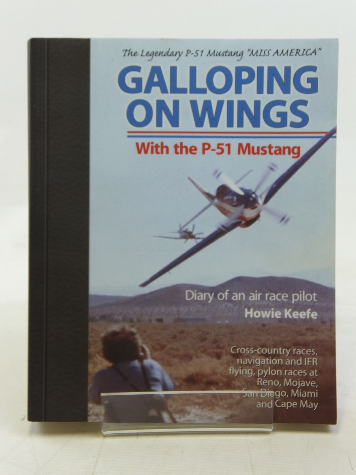 Photo of GALLOPING ON WINGS WITH THE P-51 MUSTANG written by Keefe, Howie published by Aviation Supplies And Academic, Inc (STOCK CODE: 1606511)  for sale by Stella & Rose's Books