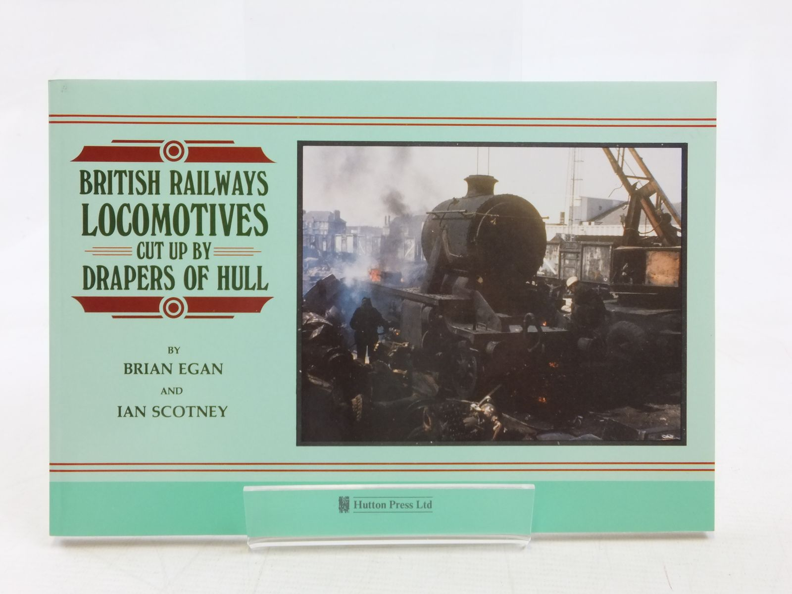 Photo of BRITISH RAILWAYS LOCOMOTIVES CUT UP BY DRAPERS OF HULL written by Egan, Brian<br />Scotney, Ian published by The Hutton Press (STOCK CODE: 1606712)  for sale by Stella & Rose's Books
