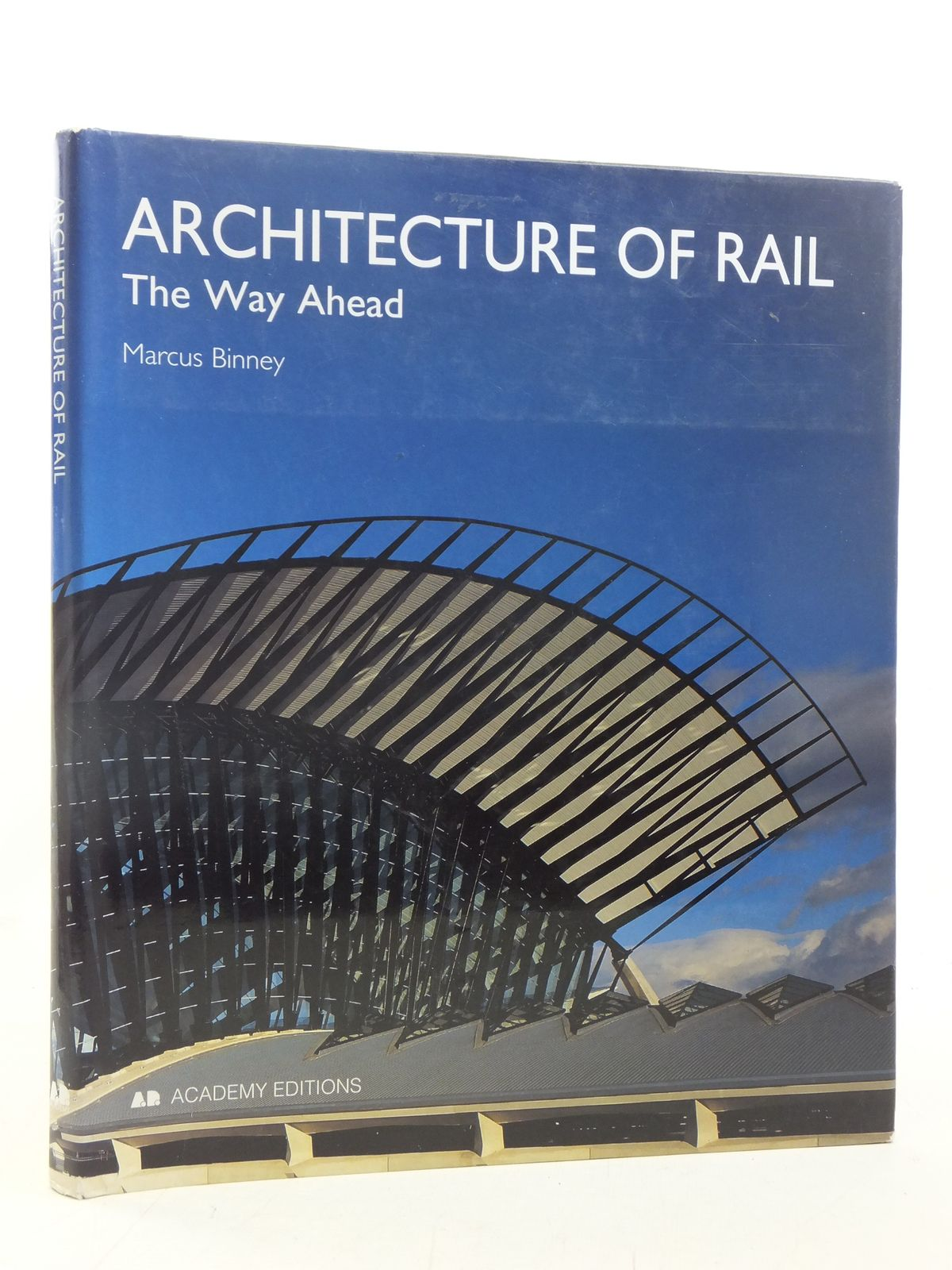 Photo of ARCHITECTURE OF RAIL THE WAY AHEAD written by Binney, Marcus published by Academy Editions (STOCK CODE: 1606727)  for sale by Stella & Rose's Books