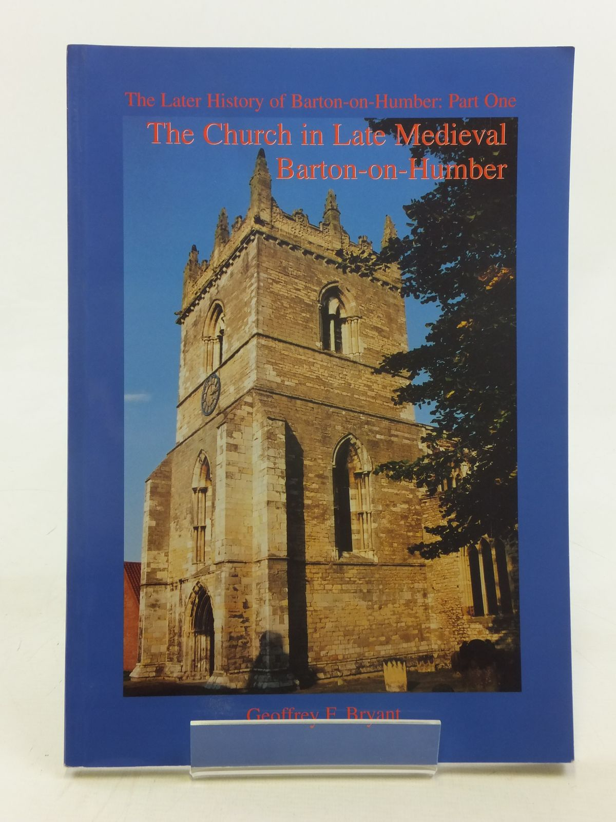 Photo of THE CHURCH IN LATE MEDIEVAL BARTON-ON-HUMBER written by Bryant, Geoffrey F. published by Workers' Educational Association (STOCK CODE: 1606807)  for sale by Stella & Rose's Books