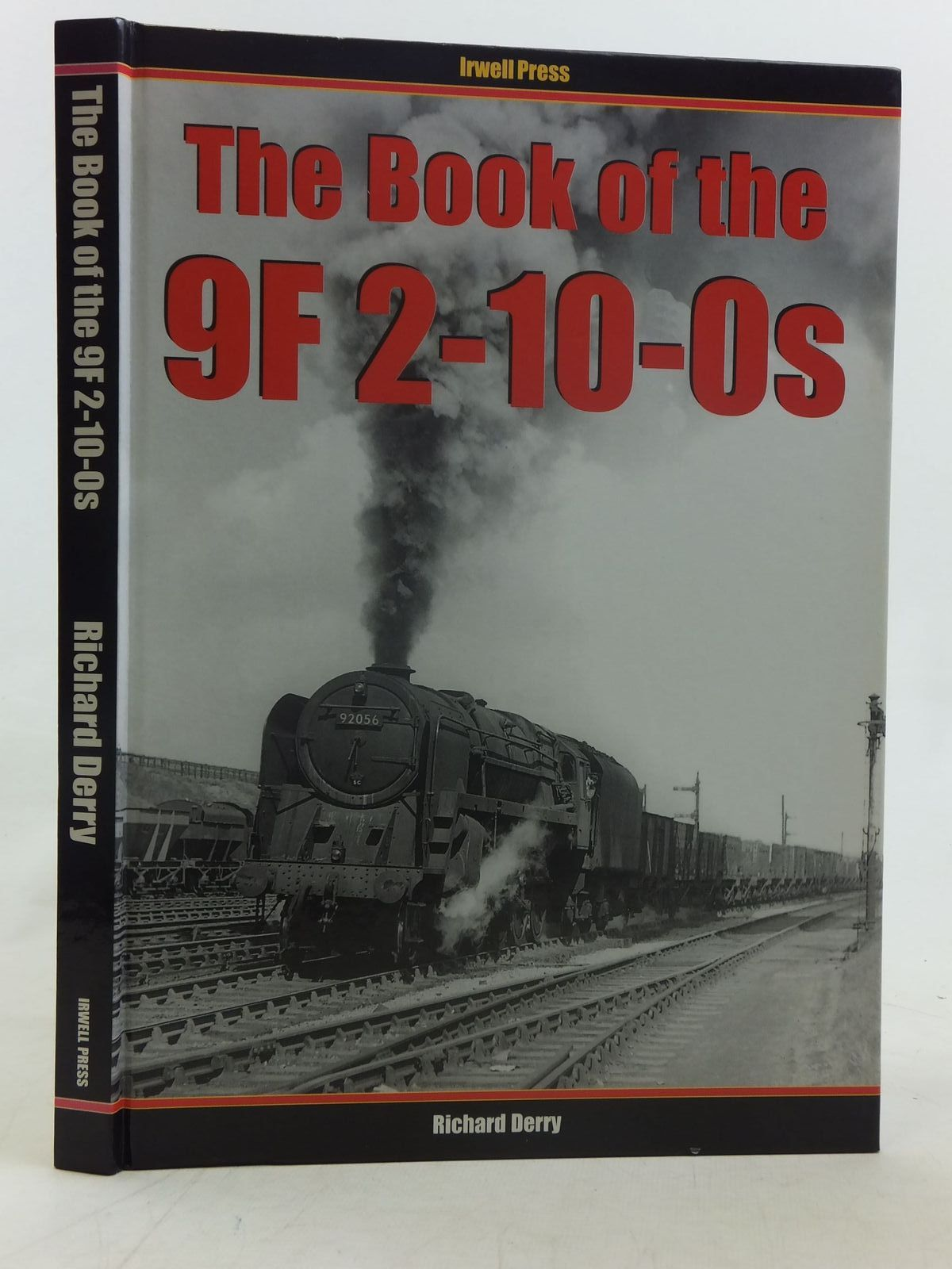 Photo of THE BOOK OF THE 9F 2-10-0S written by Derry, Richard published by Irwell Press (STOCK CODE: 1606834)  for sale by Stella & Rose's Books