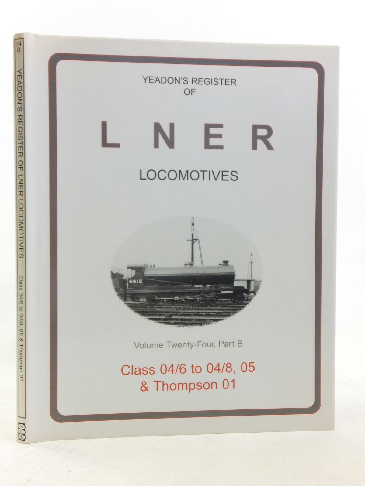 Photo of YEADON'S REGISTER OF LNER LOCOMOTIVES VOLUME TWENTY-FOUR, PART B published by Booklaw Publications, Challenger Publications (STOCK CODE: 1606860)  for sale by Stella & Rose's Books