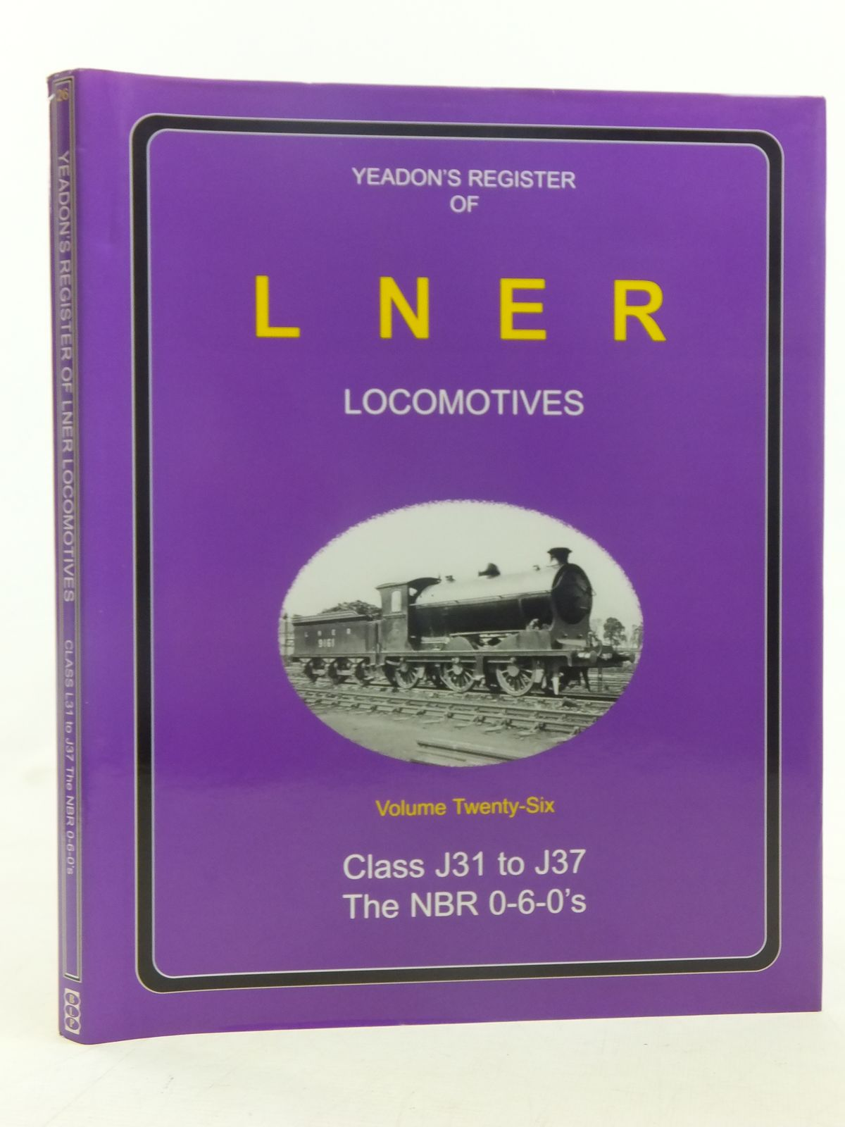 Photo of YEADON'S REGISTER OF LNER LOCOMOTIVES VOLUME TWENTY-SIX published by Booklaw Publications, Challenger Publications (STOCK CODE: 1606880)  for sale by Stella & Rose's Books