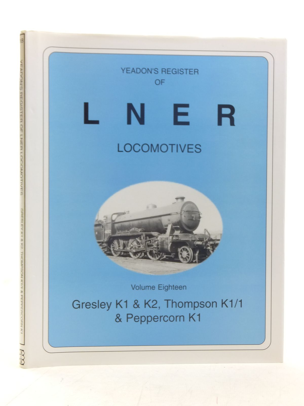 Photo of YEADON'S REGISTER OF LNER LOCOMOTIVES VOLUME EIGHTEEN published by Booklaw Railbus, Challenger Publications (STOCK CODE: 1606881)  for sale by Stella & Rose's Books