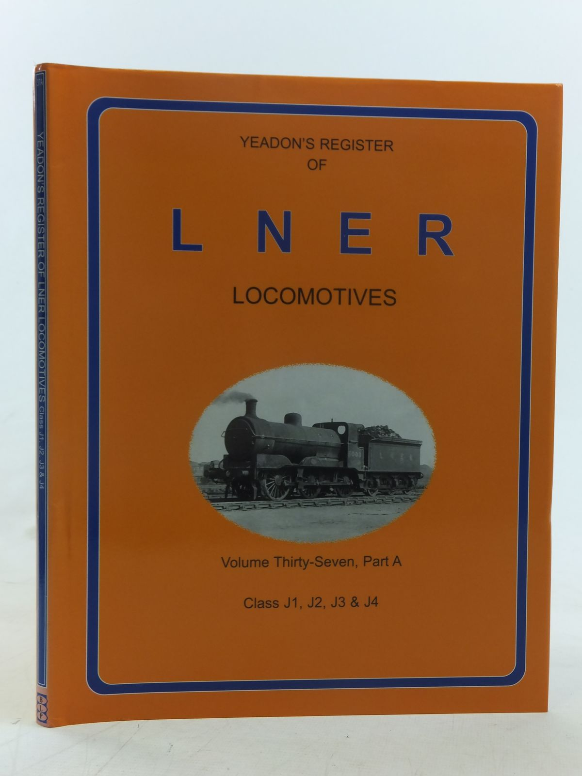 Photo of YEADON'S REGISTER OF LNER LOCOMOTIVES VOLUME THIRTY-SEVEN PART A published by Challenger Publications, Book Law Publications (STOCK CODE: 1606911)  for sale by Stella & Rose's Books