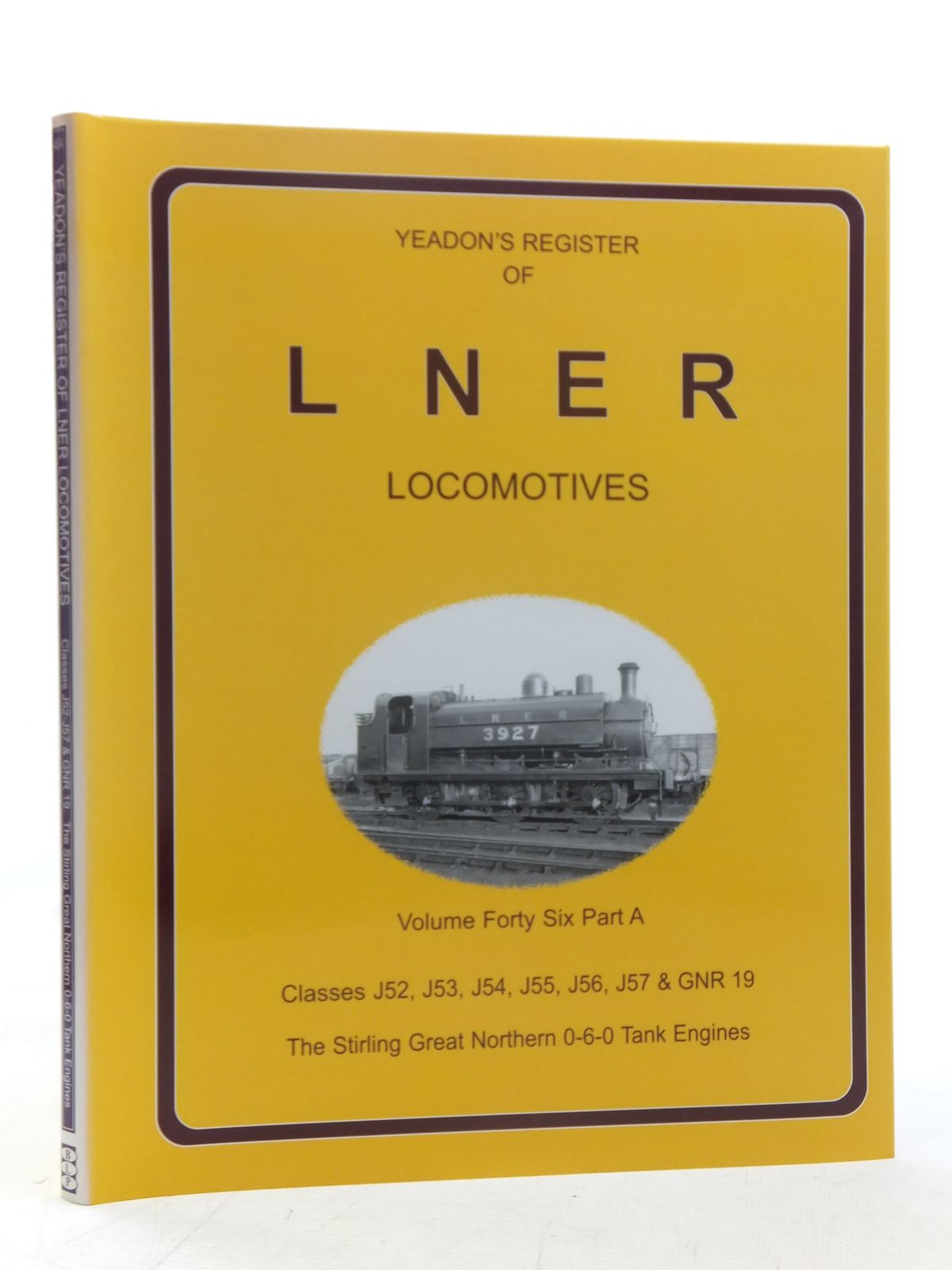 Photo of YEADON'S REGISTER OF LNER LOCOMOTIVES VOLUME FORTY SIX PART A published by Book Law Publications, Challenger Publications (STOCK CODE: 1606912)  for sale by Stella & Rose's Books