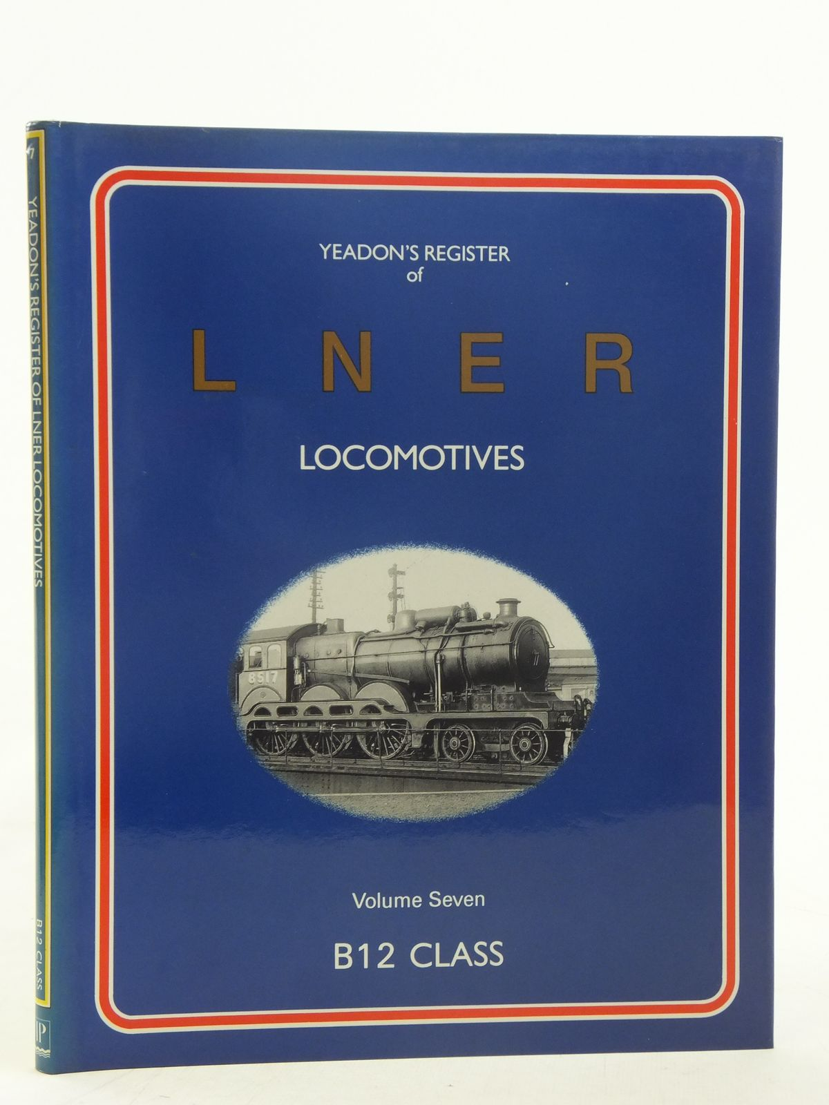 Photo of YEADON'S REGISTER OF LNER LOCOMOTIVES VOLUME SEVEN published by Irwell Press (STOCK CODE: 1606926)  for sale by Stella & Rose's Books
