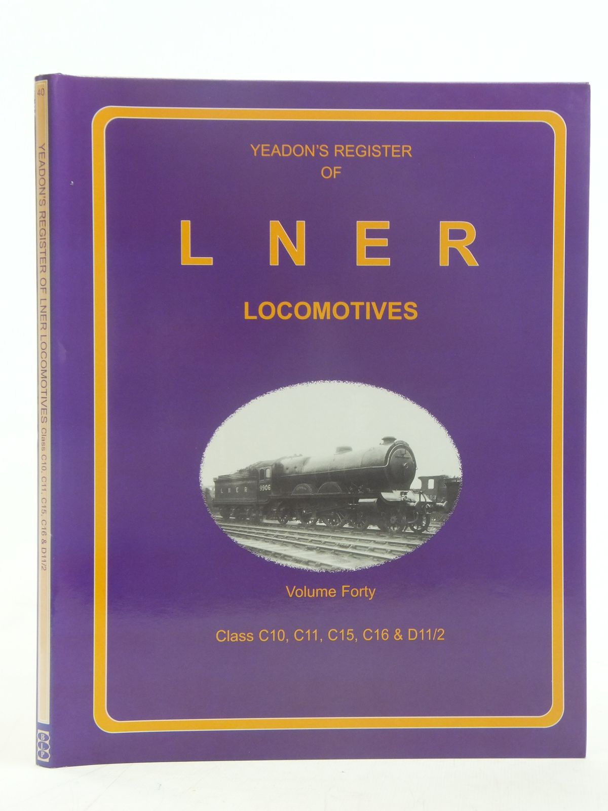 Photo of YEADON'S REGISTER OF LNER LOCOMOTIVES VOLUME FORTY published by Book Law Publications, Challenger Publications (STOCK CODE: 1606929)  for sale by Stella & Rose's Books