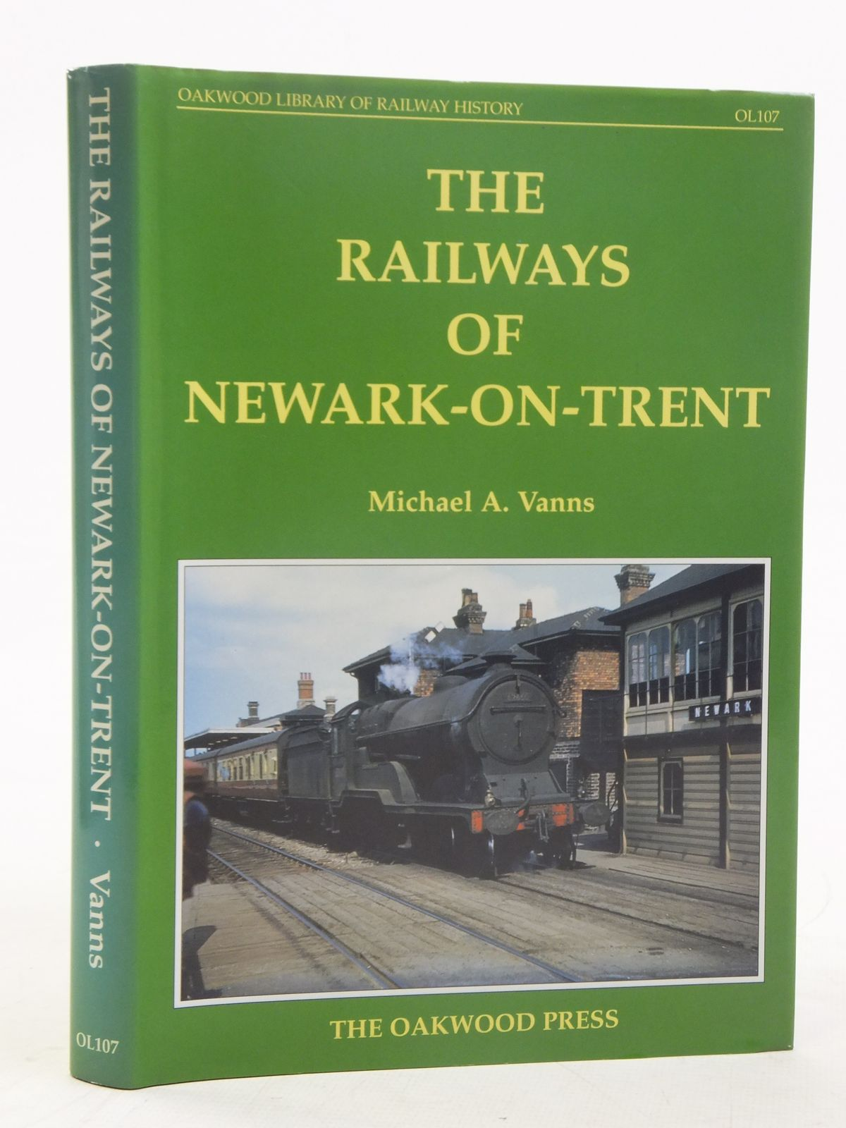 Photo of THE RAILWAYS OF NEWARK-ON-TRENT written by Vanns, Michael A. published by The Oakwood Press (STOCK CODE: 1606954)  for sale by Stella & Rose's Books