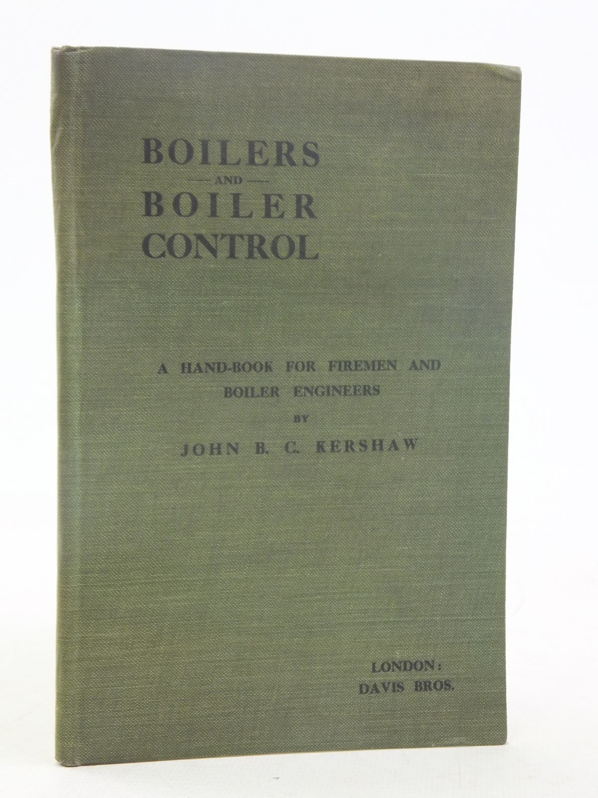 Photo of BOILERS AND BOILER CONTROL written by Kershaw, John B.C. published by Davis Bros. (STOCK CODE: 1606963)  for sale by Stella & Rose's Books