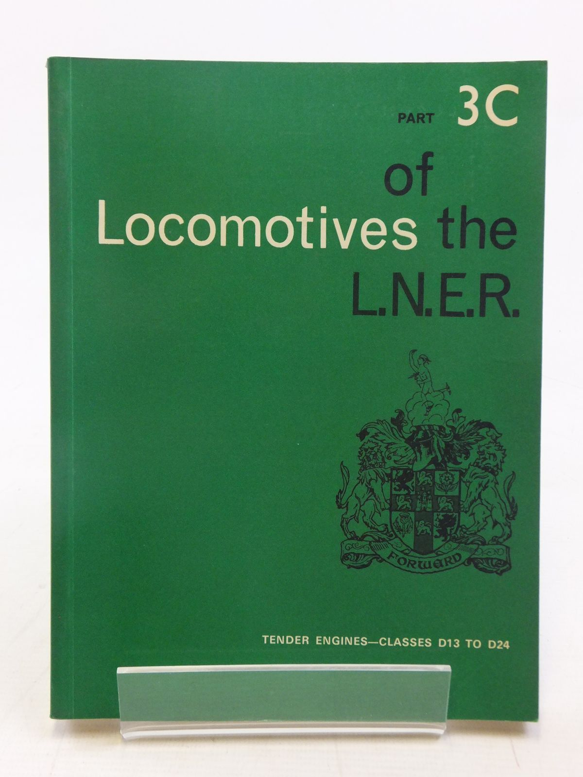 Photo of LOCOMOTIVES OF THE L.N.E.R. PART 3C published by The Railway Correspondence And Travel Society (STOCK CODE: 1606978)  for sale by Stella & Rose's Books