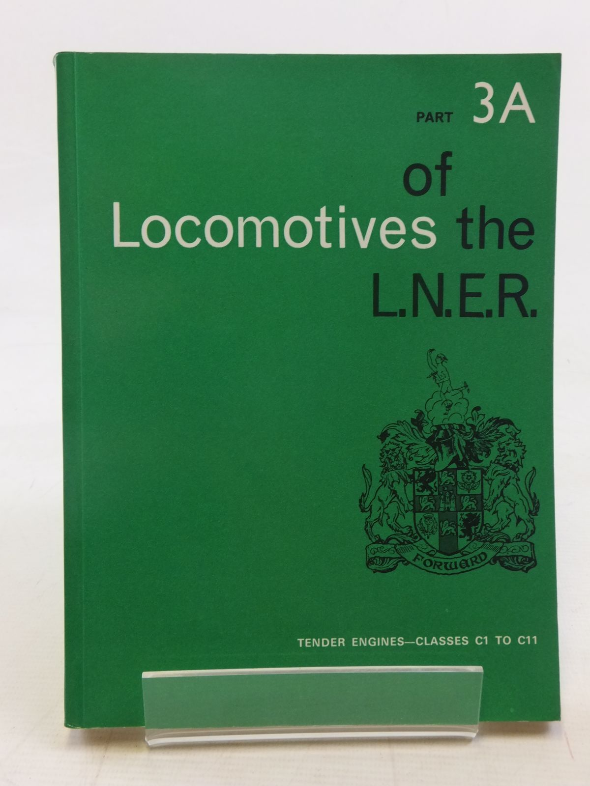 Photo of LOCOMOTIVES OF THE L.N.E.R. PART 3A published by The Railway Correspondence And Travel Society (STOCK CODE: 1606979)  for sale by Stella & Rose's Books