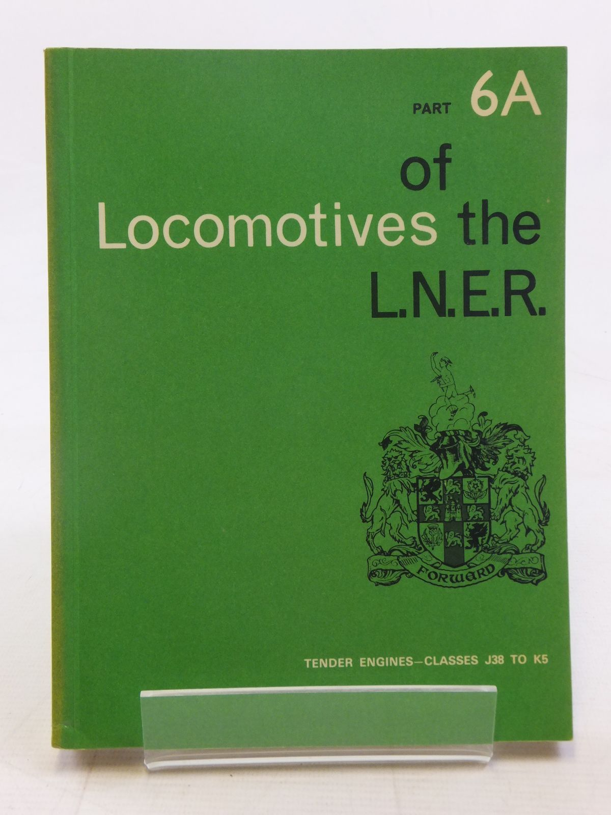 Photo of LOCOMOTIVES OF THE L.N.E.R. PART 6A published by The Railway Correspondence And Travel Society (STOCK CODE: 1606983)  for sale by Stella & Rose's Books