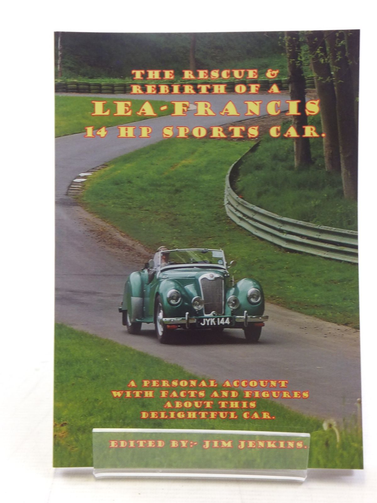 Photo of THE RESCUE & REBIRTH OF A LEA-FRANCIS 14 HP SPORTS CAR written by Jenkins, Jim published by Jim Jenkins (STOCK CODE: 1607115)  for sale by Stella & Rose's Books