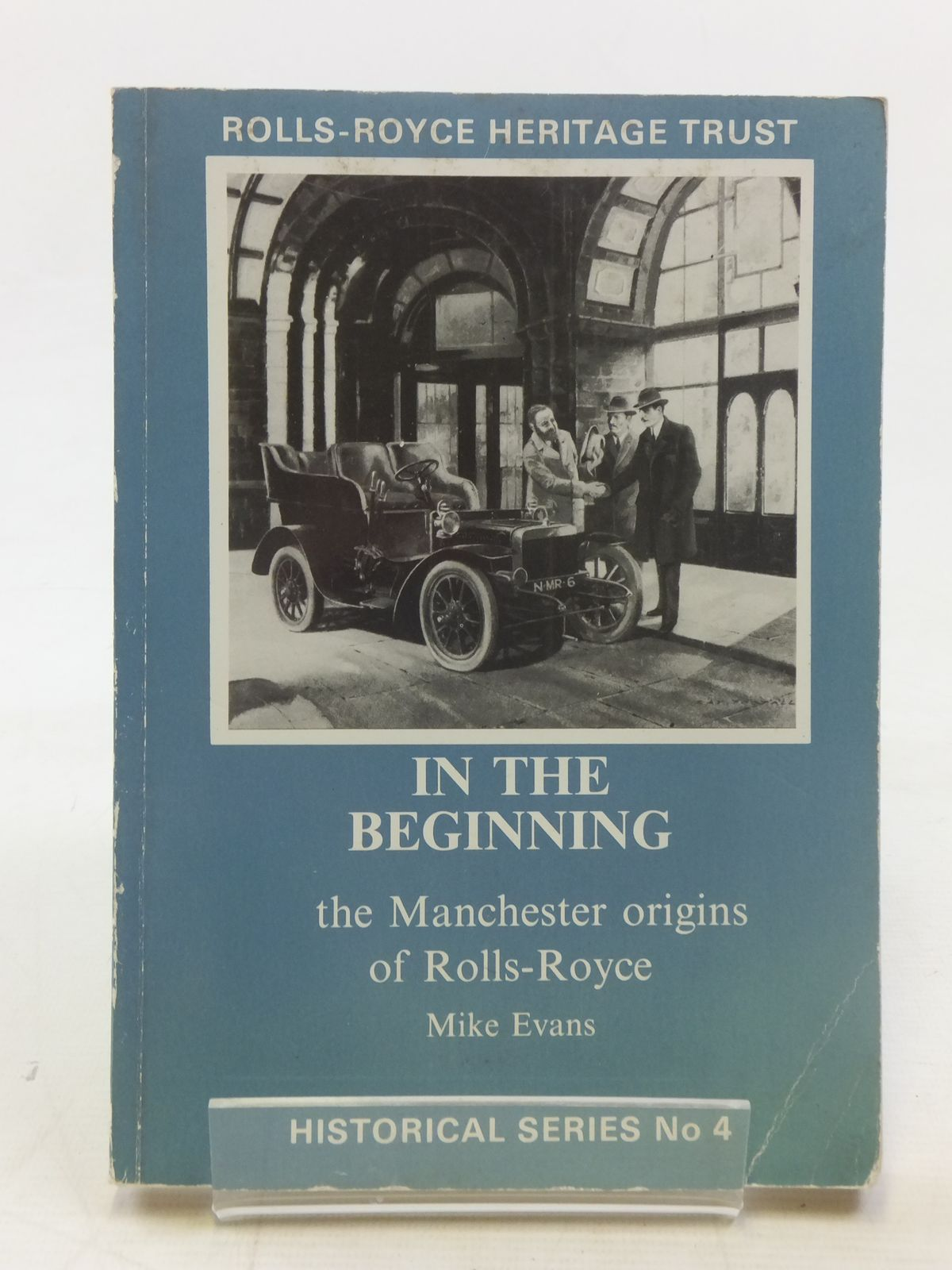 Photo of IN THE BEGINNING THE MANCHESTER ORIGINS OF ROLLS-ROYCE written by Evans, Mike published by Rolls-Royce Heritage Trust (STOCK CODE: 1607120)  for sale by Stella & Rose's Books
