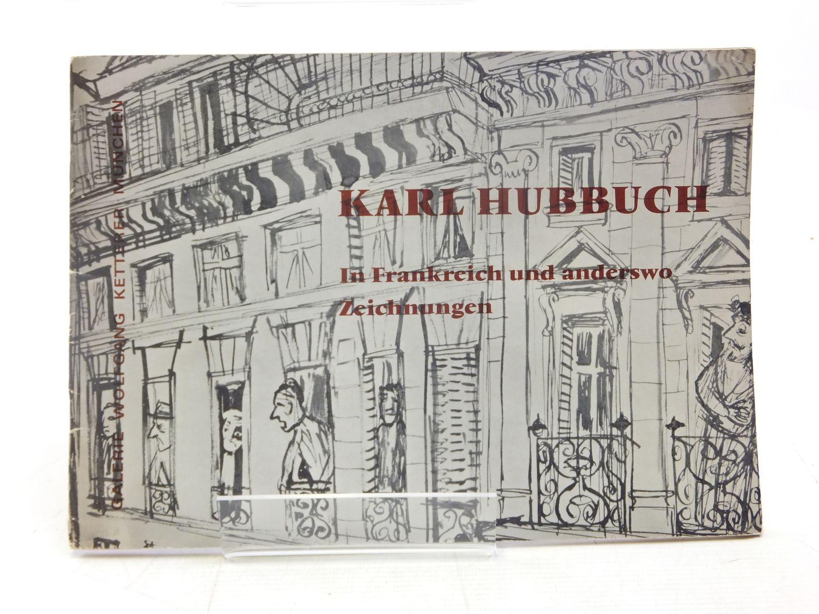 Photo of KARL HUBBUCH ZUM 80 GEBURTSTAG IN FRANKREICH UND ANDERSWO ZEICHNUNGEN published by Galerie Wolfgang Ketterer (STOCK CODE: 1607195)  for sale by Stella & Rose's Books