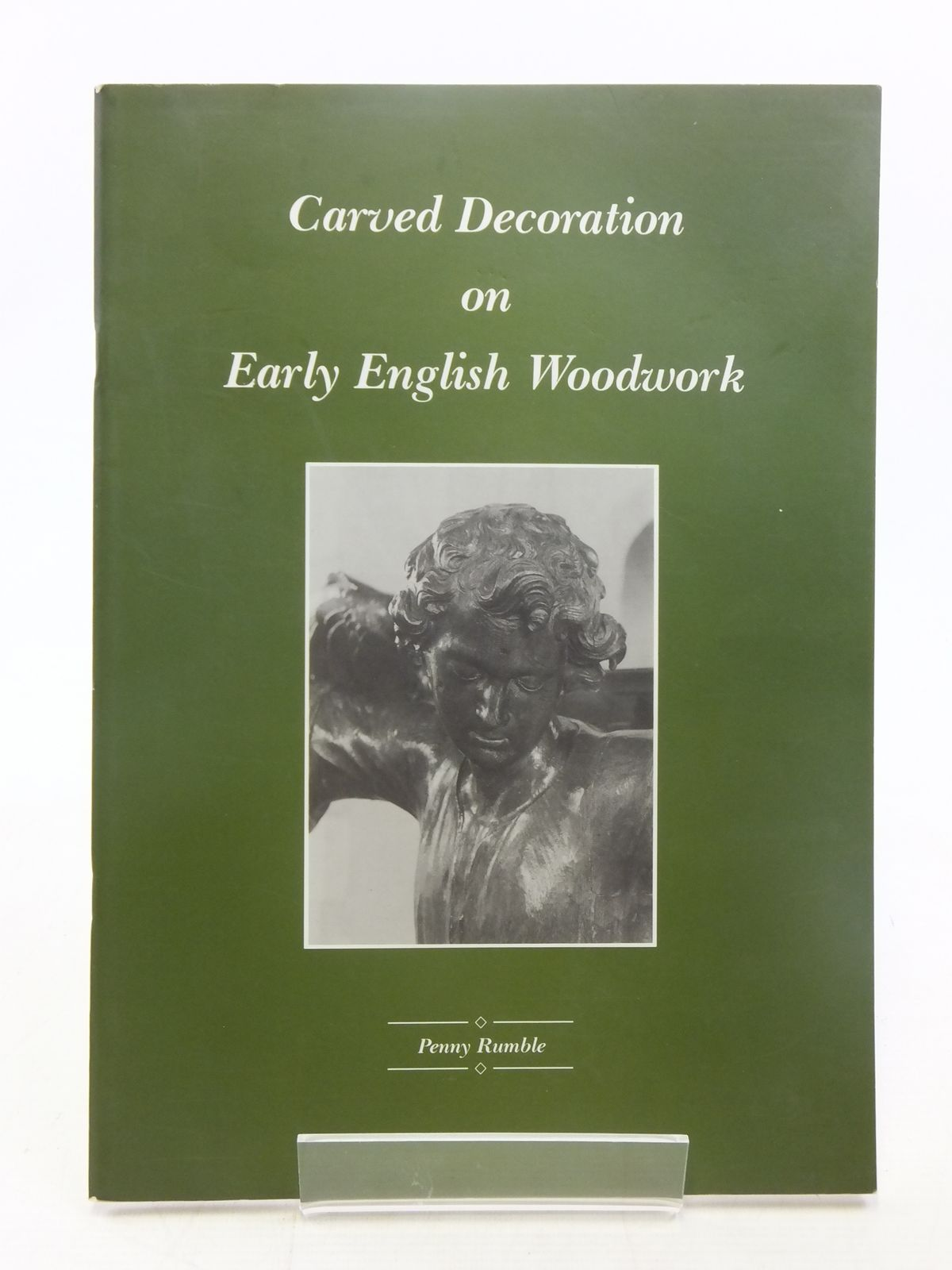 Photo of CARVED DECORATION ON EARLY ENGLISH WOODWORK written by Rumble, Penny published by Turner Press (STOCK CODE: 1607196)  for sale by Stella & Rose's Books