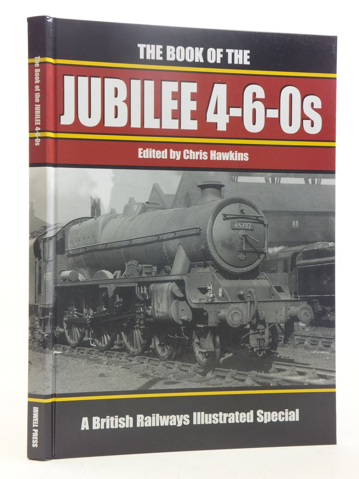 Photo of THE BOOK OF THE JUBILEE 4-6-0S written by Hawkins, Chris published by Irwell Press (STOCK CODE: 1607358)  for sale by Stella & Rose's Books