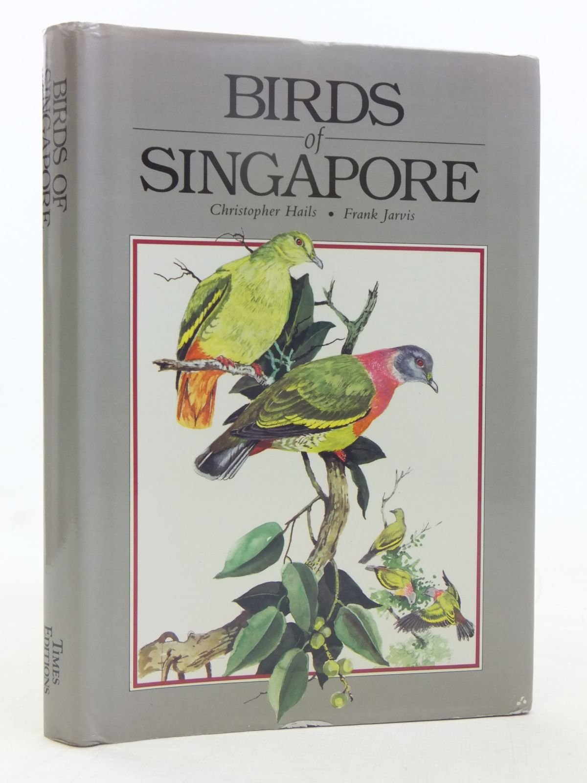 Photo of BIRDS OF SINGAPORE written by Hails, Christopher illustrated by Jarvis, Frank published by Times Editions (STOCK CODE: 1607362)  for sale by Stella & Rose's Books