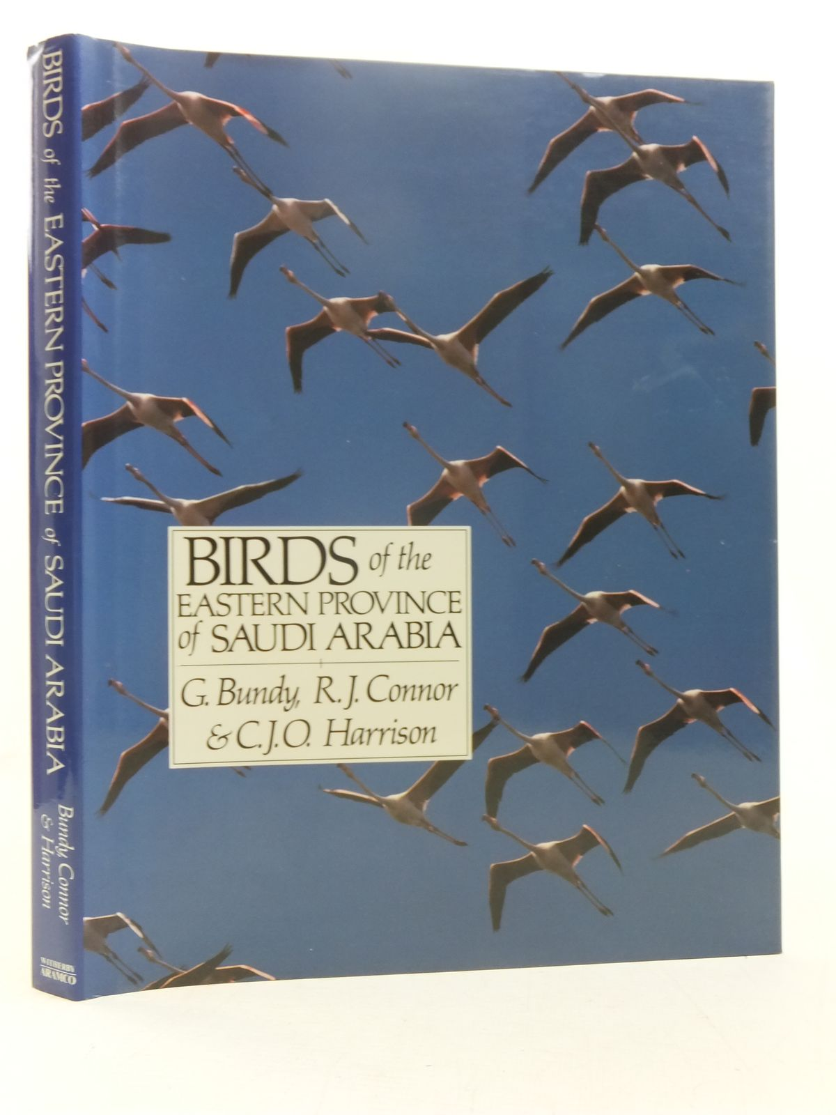 Photo of BIRDS OF THE EASTERN PROVINCE OF SAUDI ARABIA written by Bundy, G.<br />Conner, R.J.<br />Harrison, C.J.O. published by H.F. & G. Witherby Ltd. (STOCK CODE: 1607373)  for sale by Stella & Rose's Books