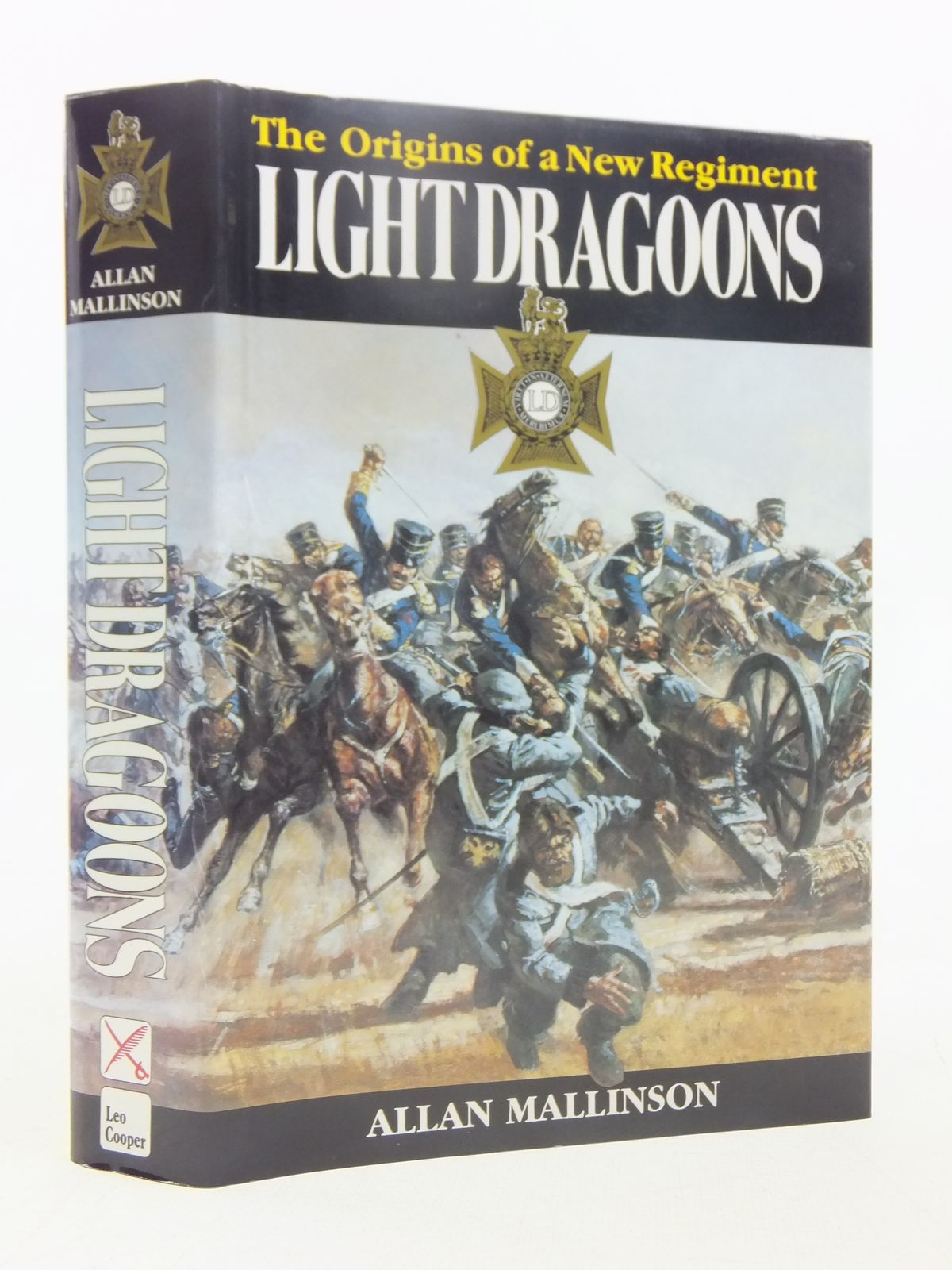 Photo of LIGHT DRAGOONS: THE ORIGINS OF A NEW REGIMENT written by Mallinson, Allan published by Leo Cooper (STOCK CODE: 1607378)  for sale by Stella & Rose's Books