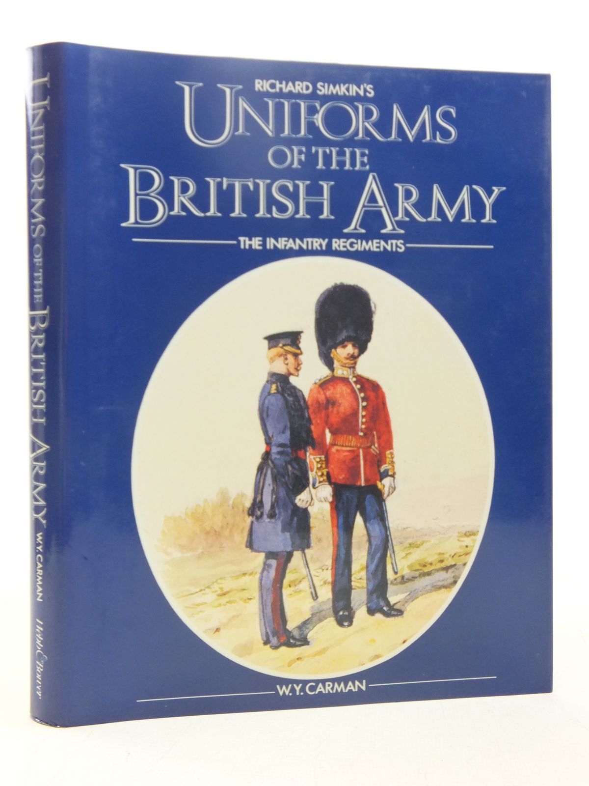 Photo of UNIFORMS OF THE BRITISH ARMY INFANTRY, ROYAL ARTILLERY, ROYAL ENGINEERS AND OTHER CORPS written by Carman, William Y. illustrated by Simkin, Richard published by Webb & Bower (STOCK CODE: 1607385)  for sale by Stella & Rose's Books