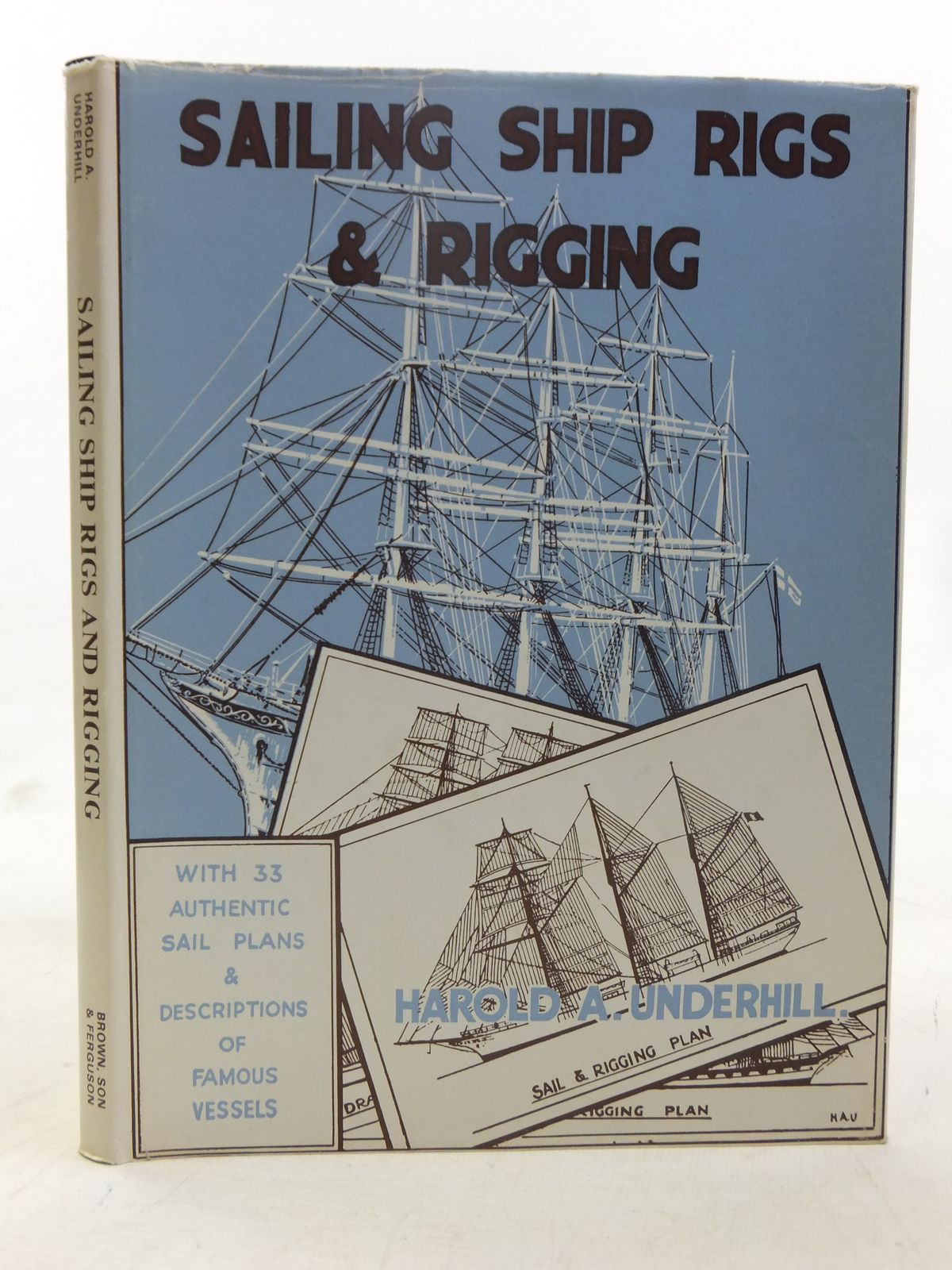 Photo of SAILING SHIP RIGS AND RIGGING written by Underhill, Harold A. published by Brown, Son & Ferguson Ltd. (STOCK CODE: 1607388)  for sale by Stella & Rose's Books