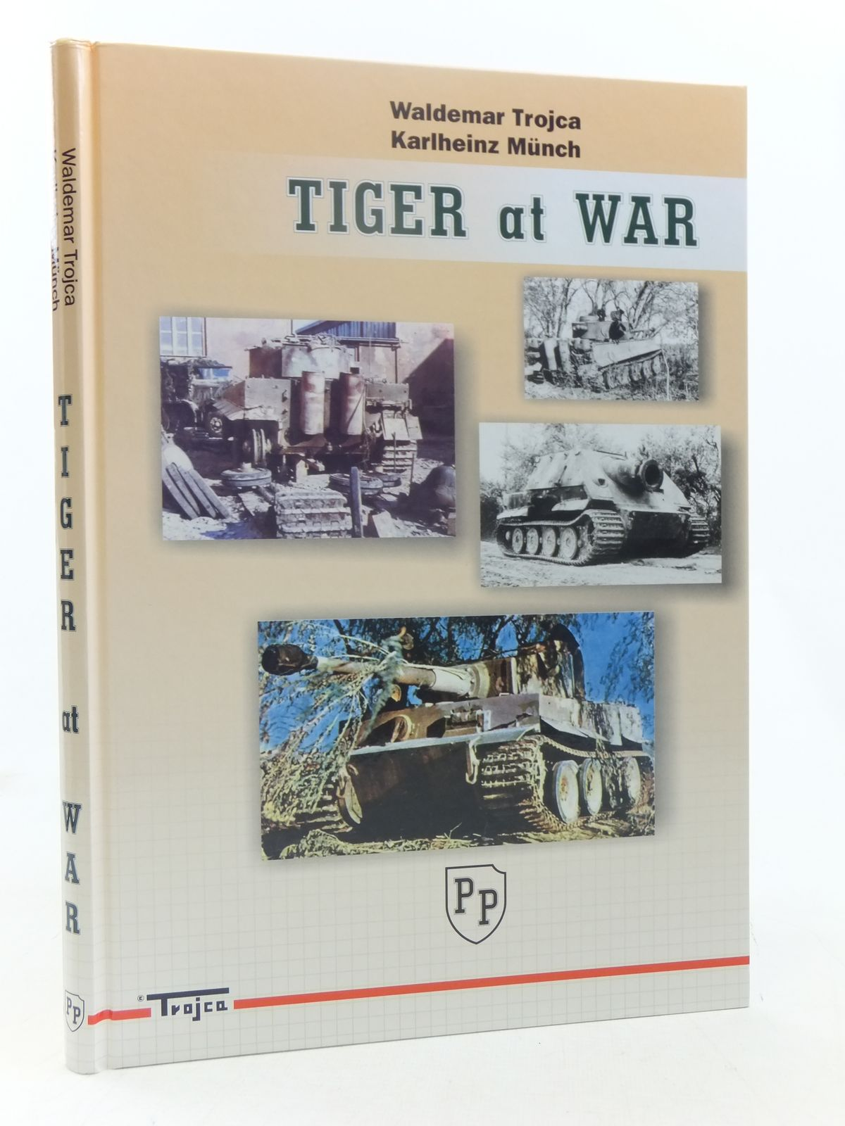 Photo of TIGER AT WAR written by Trojca, Waldemar<br />Munch, Karlheinz published by Model Hobby, Katowice-Speyer (STOCK CODE: 1607426)  for sale by Stella & Rose's Books