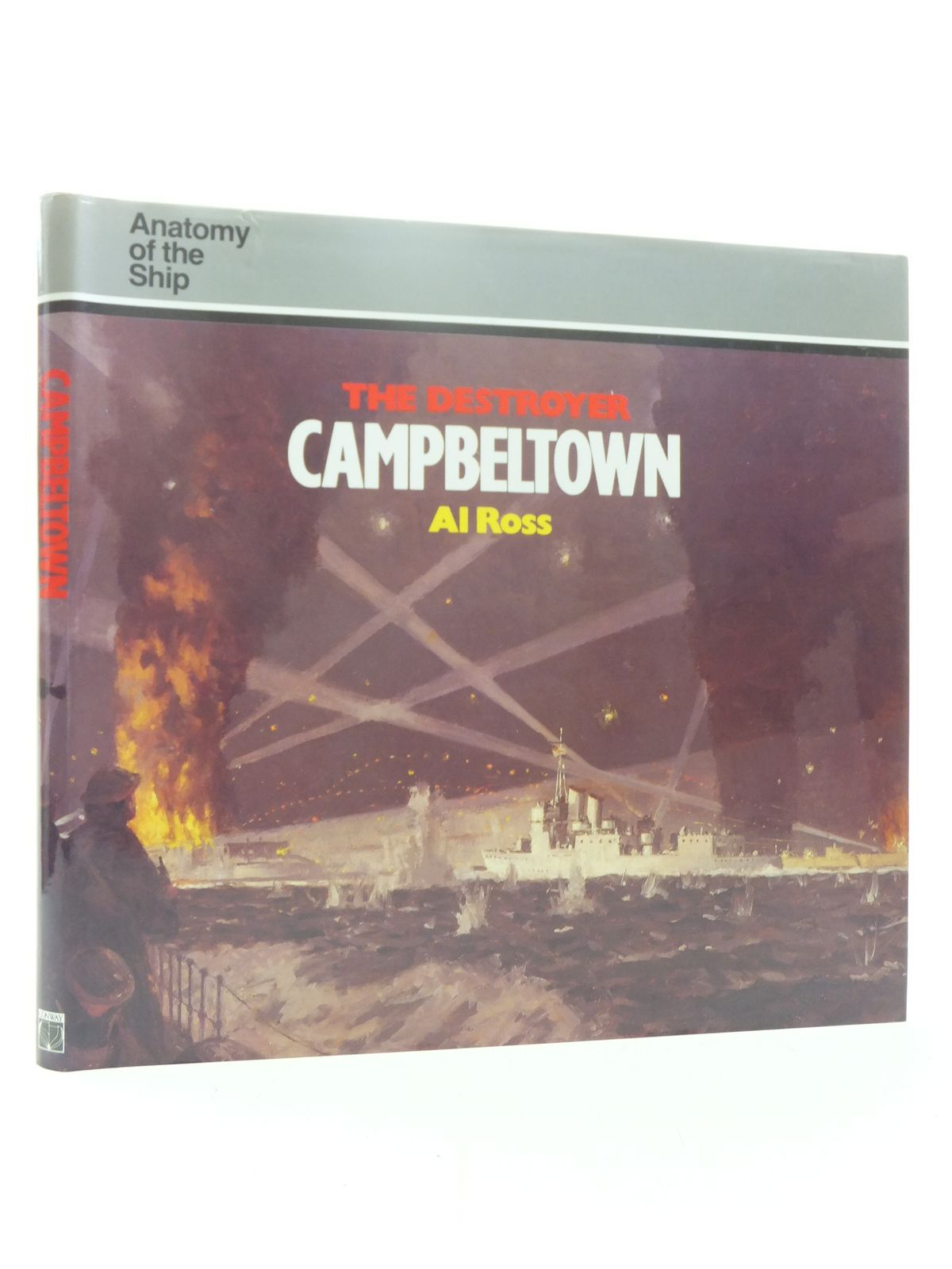 Photo of THE DESTROYER CAMPBELTOWN written by Ross, Al published by Conway Maritime Press (STOCK CODE: 1607439)  for sale by Stella & Rose's Books