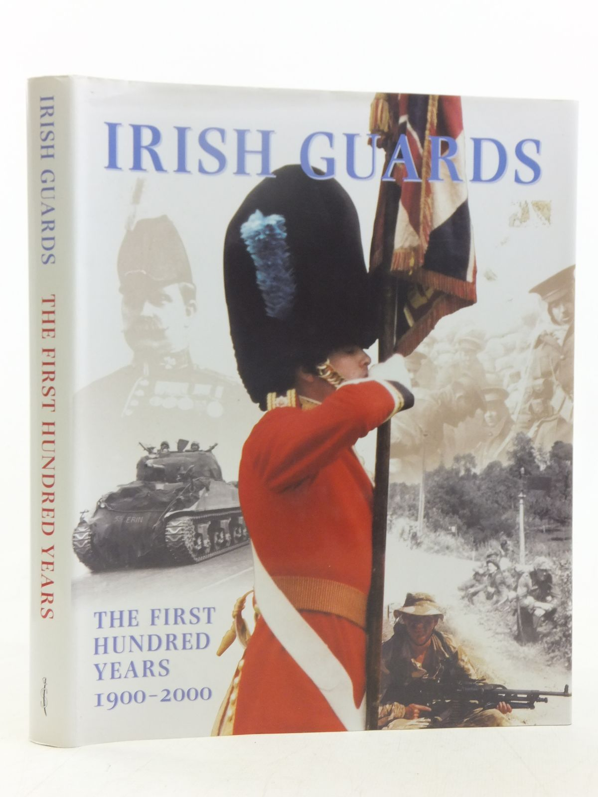 Photo of IRISH GUARDS: THE FIRST HUNDRED YEARS 1900-2000 published by Spellmount Publishers (STOCK CODE: 1607461)  for sale by Stella & Rose's Books