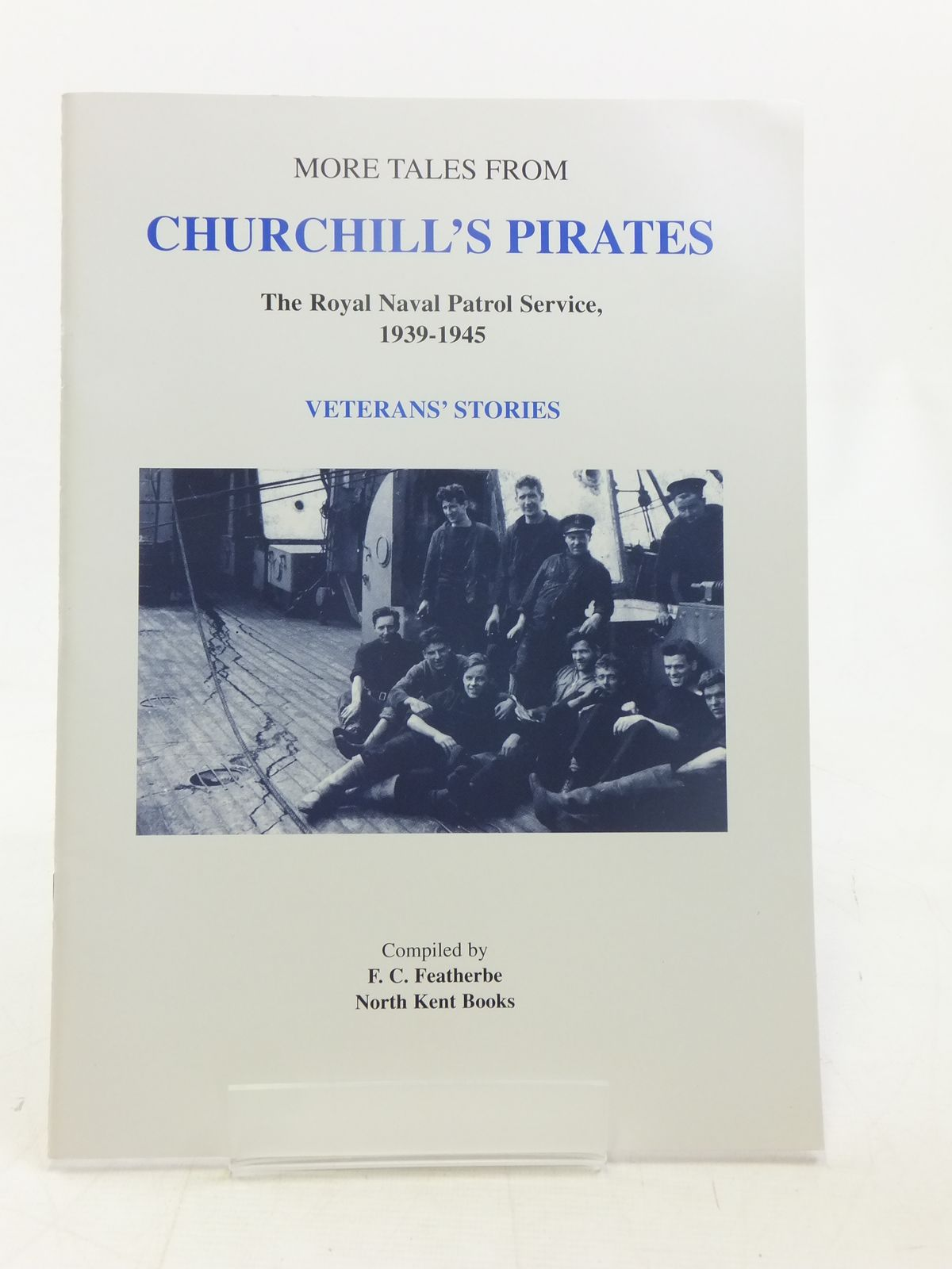 Photo of MORE TALES FROM CHURCHILL'S PIRATES written by Featherbe, F.C. published by North Kent Books (STOCK CODE: 1607462)  for sale by Stella & Rose's Books