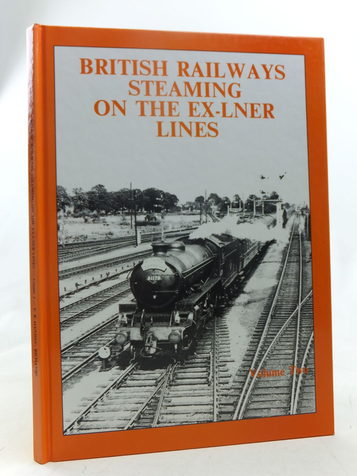 Photo of BRITISH RAILWAYS STEAMING ON THE EX-LNER LINES VOLUME TWO written by Hands, Peter<br />Richards, Colin published by Defiant Publications (STOCK CODE: 1607498)  for sale by Stella & Rose's Books