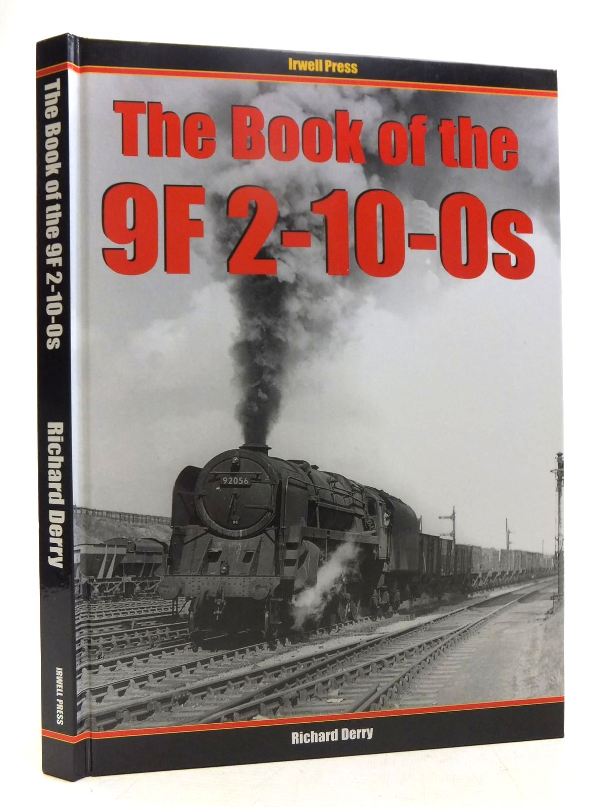 Photo of THE BOOK OF THE 9F 2-10-0S written by Derry, Richard published by Irwell Press (STOCK CODE: 1607499)  for sale by Stella & Rose's Books
