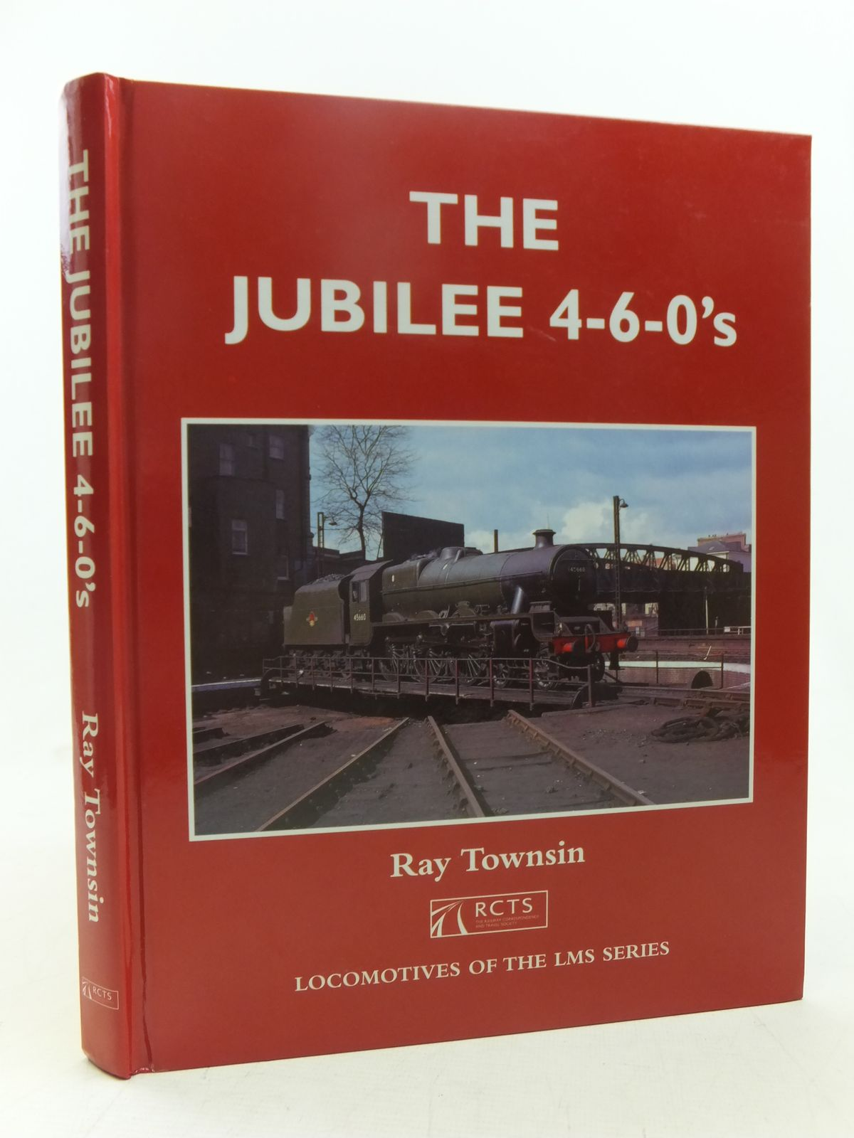 Photo of THE JUBILEE 4-6-0S written by Townsin, Ray published by The Railway Correspondence And Travel Society (STOCK CODE: 1607500)  for sale by Stella & Rose's Books
