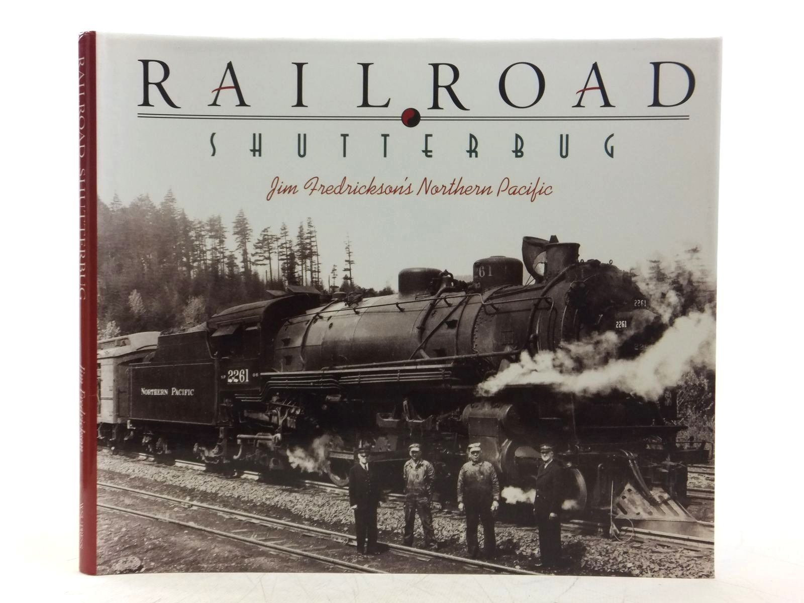 Photo of RAILROAD SHUTTERBUG written by Fredrickson, Jim published by Washington State University Press (STOCK CODE: 1607621)  for sale by Stella & Rose's Books